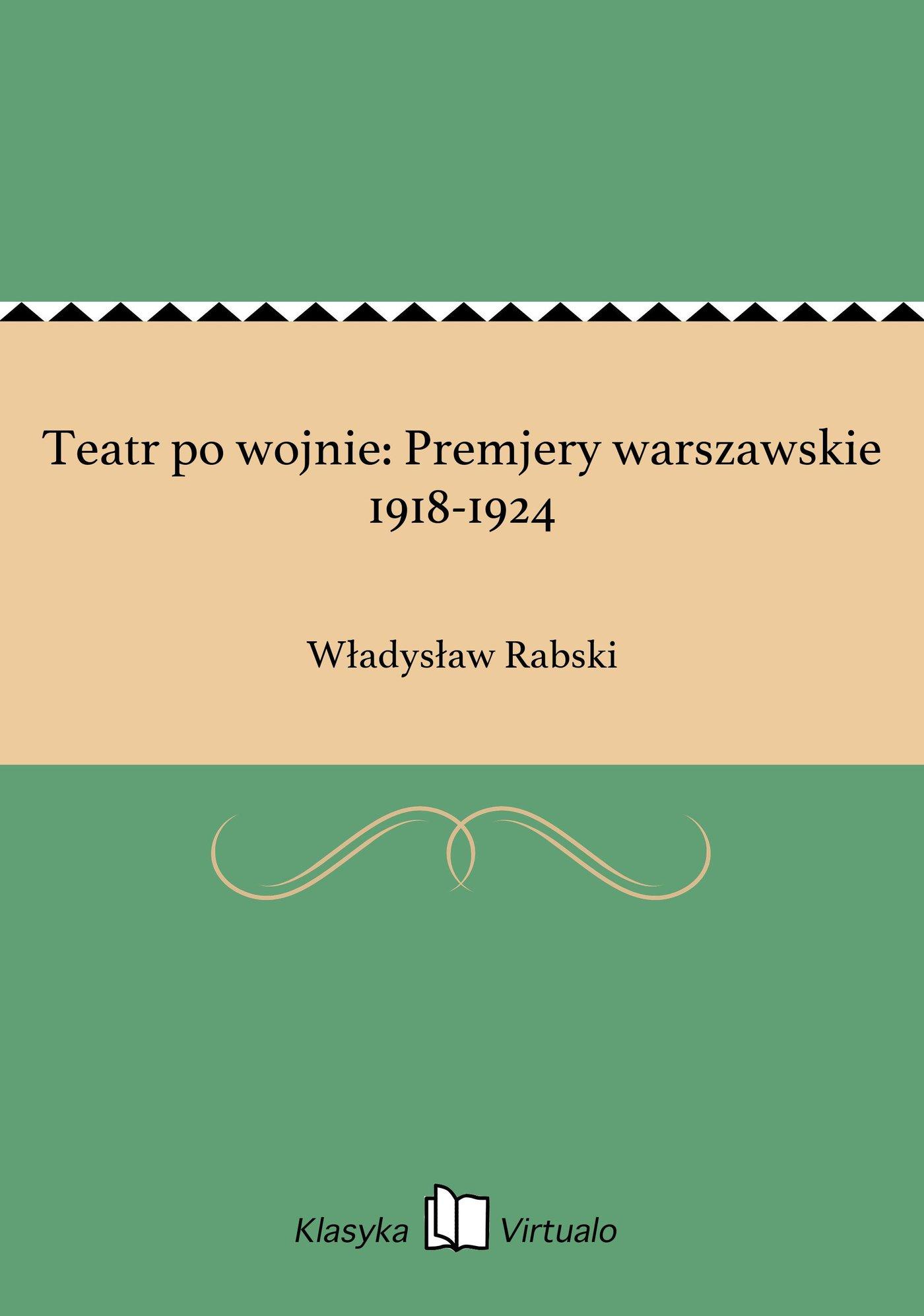 Teatr po wojnie: Premjery warszawskie 1918-1924 - Ebook (Książka EPUB) do pobrania w formacie EPUB