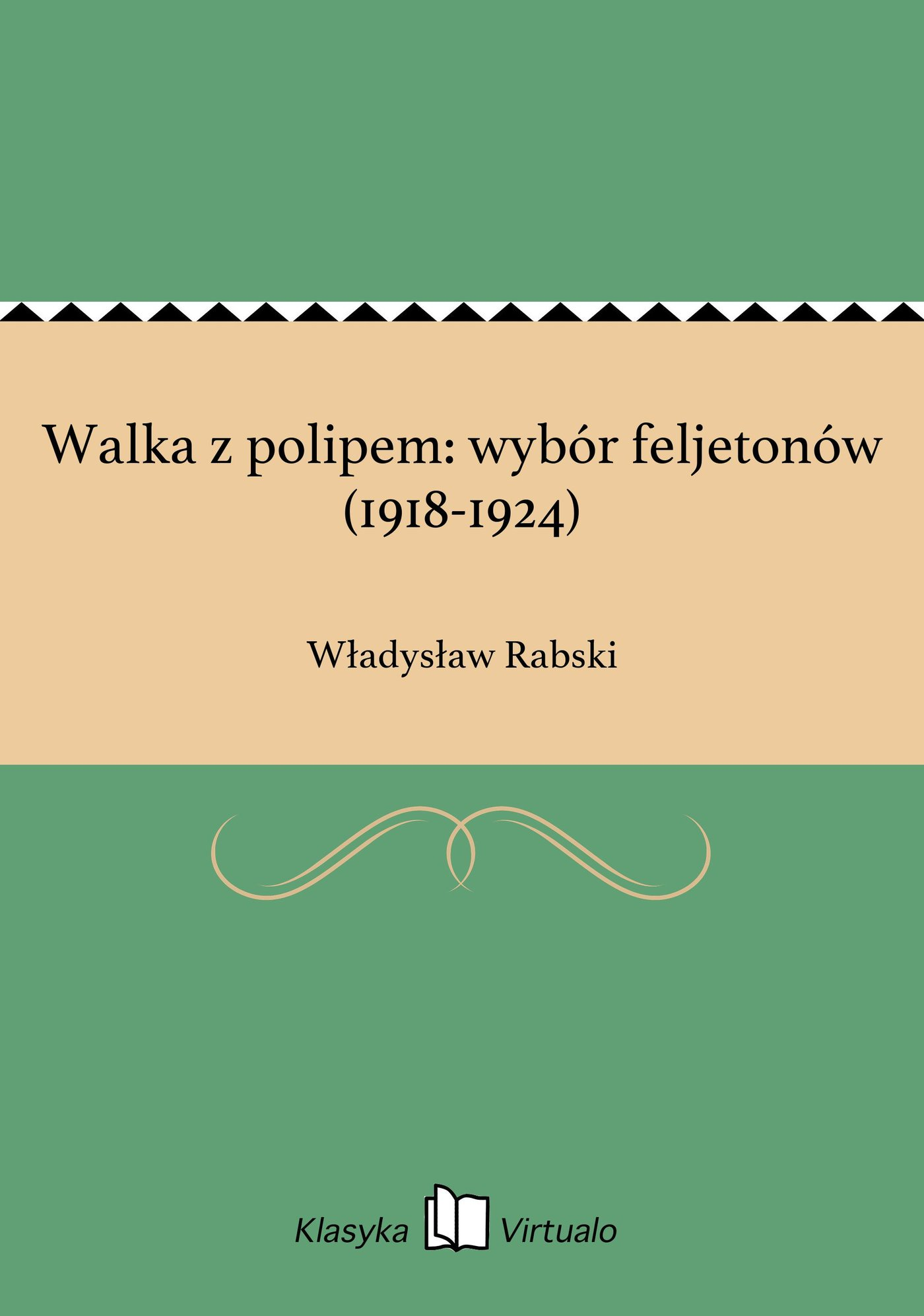 Walka z polipem: wybór feljetonów (1918-1924) - Ebook (Książka EPUB) do pobrania w formacie EPUB