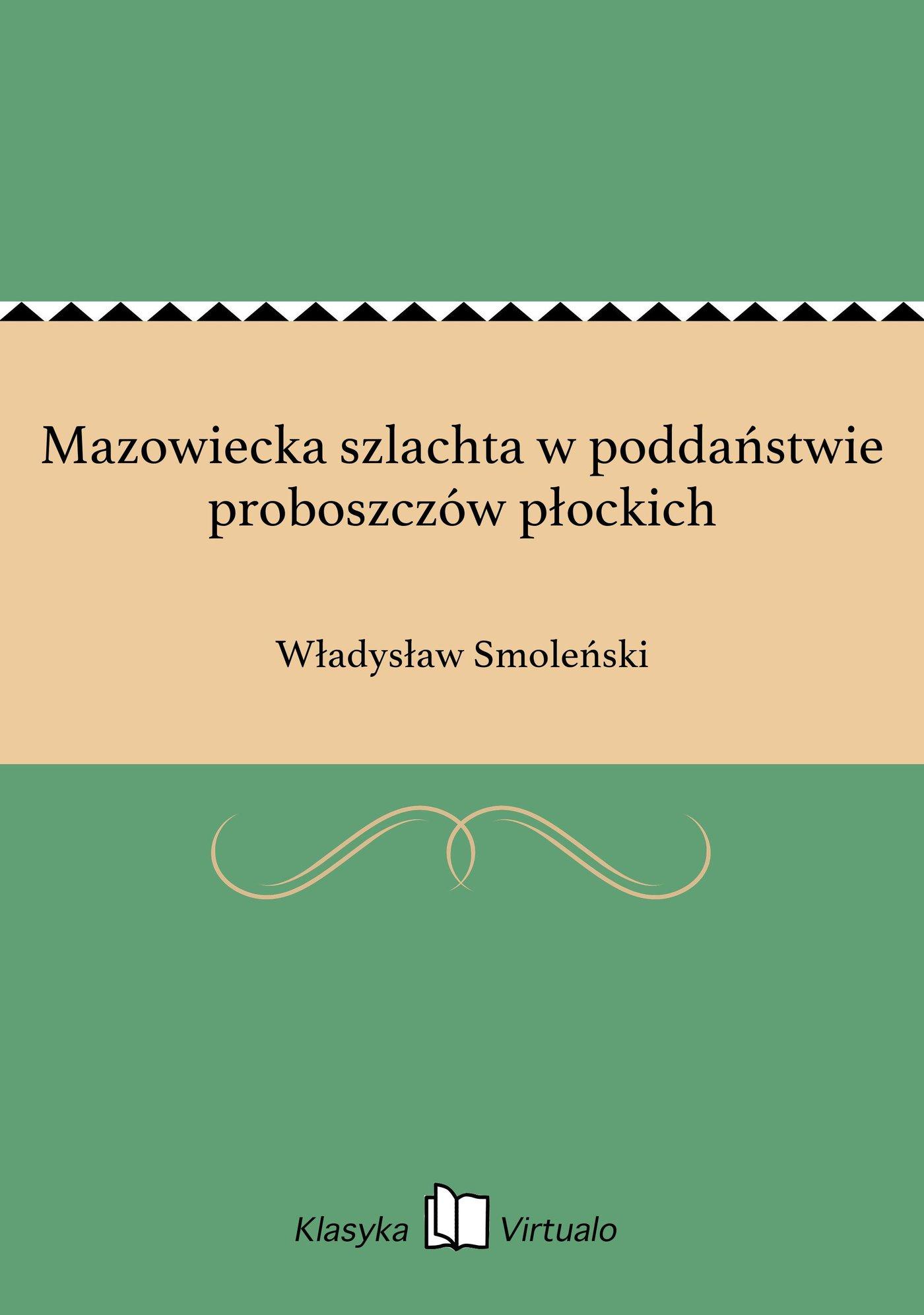 Mazowiecka szlachta w poddaństwie proboszczów płockich - Ebook (Książka EPUB) do pobrania w formacie EPUB