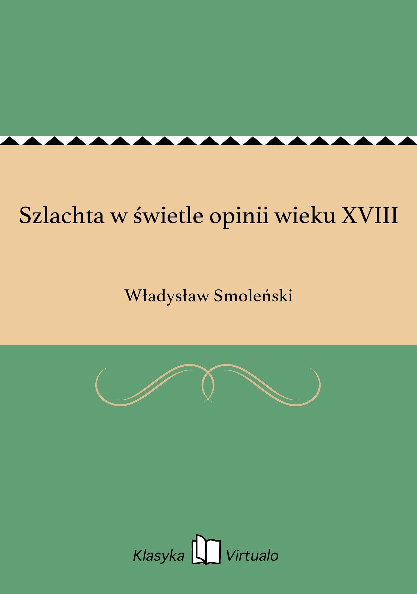 Szlachta w świetle opinii wieku XVIII - Ebook (Książka EPUB) do pobrania w formacie EPUB