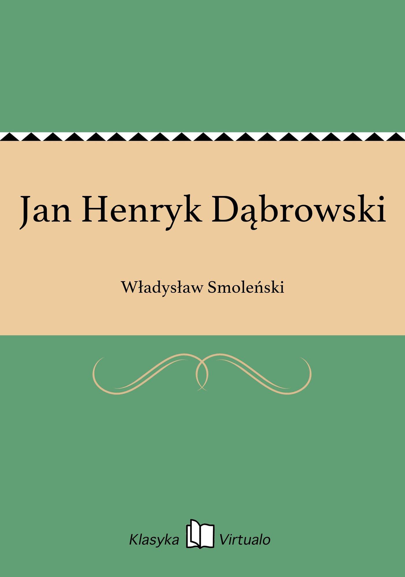 Jan Henryk Dąbrowski - Ebook (Książka EPUB) do pobrania w formacie EPUB