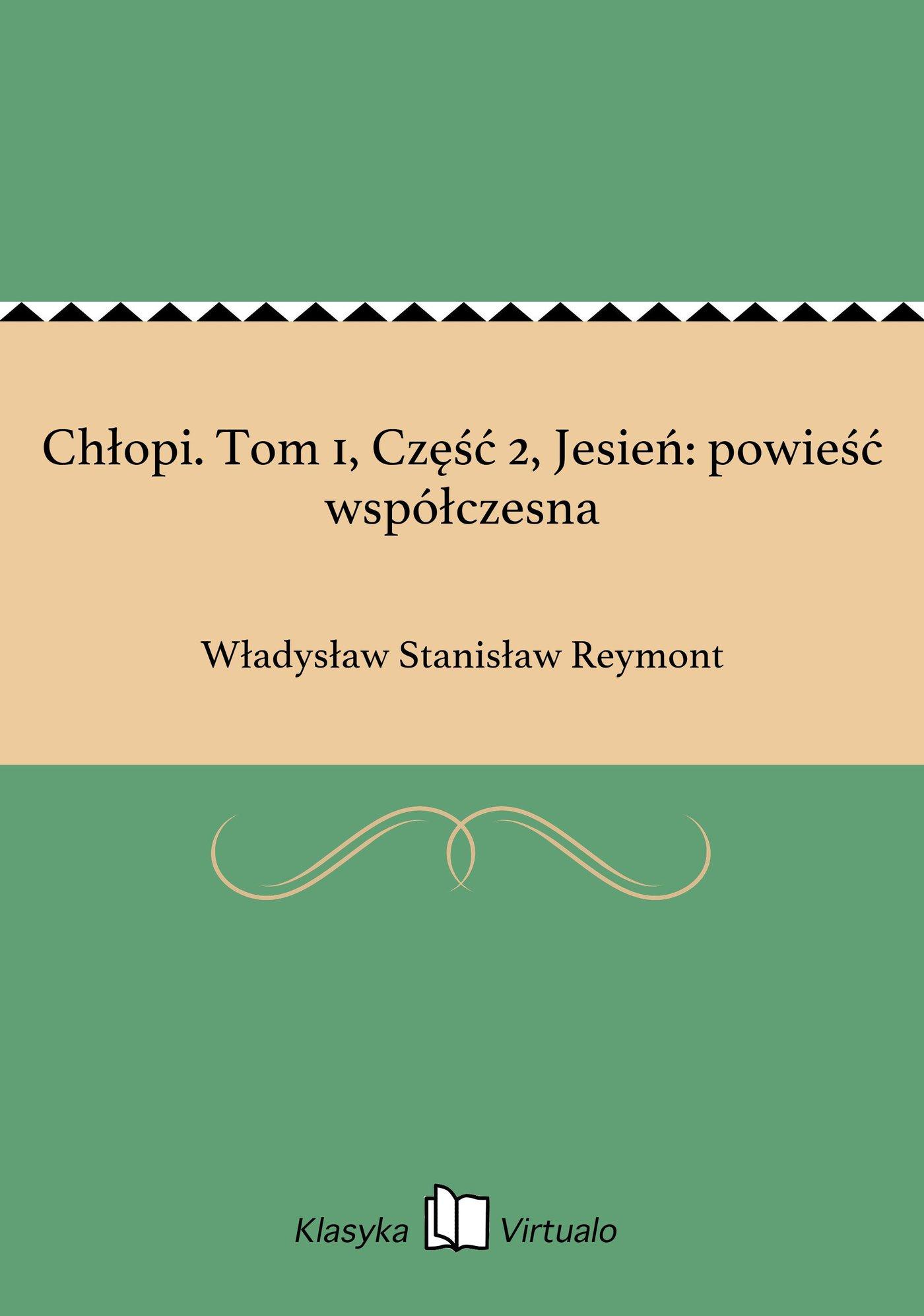 Chłopi. Tom 1, Część 2, Jesień: powieść współczesna - Ebook (Książka EPUB) do pobrania w formacie EPUB