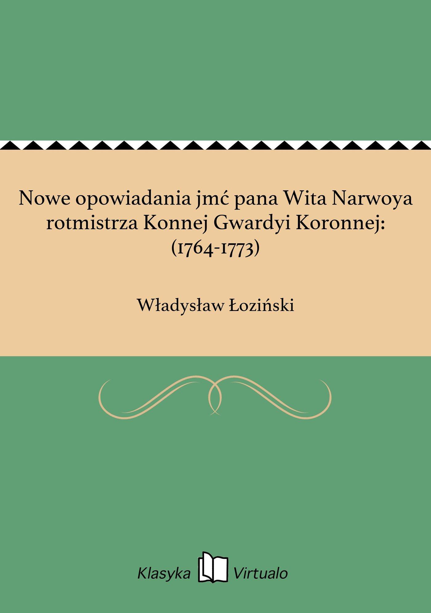 Nowe opowiadania jmć pana Wita Narwoya rotmistrza Konnej Gwardyi Koronnej: (1764-1773) - Ebook (Książka EPUB) do pobrania w formacie EPUB