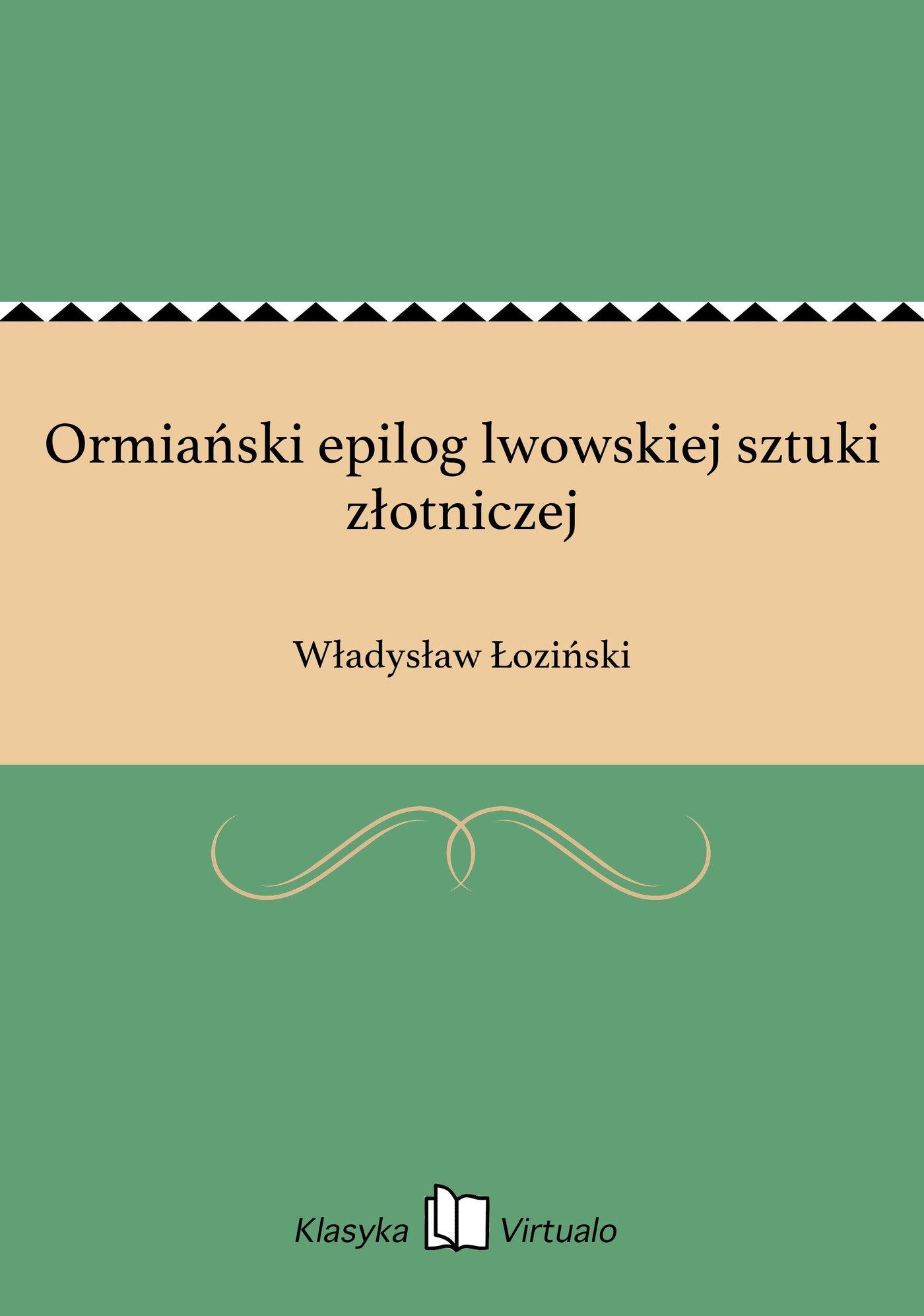 Ormiański epilog lwowskiej sztuki złotniczej - Ebook (Książka EPUB) do pobrania w formacie EPUB