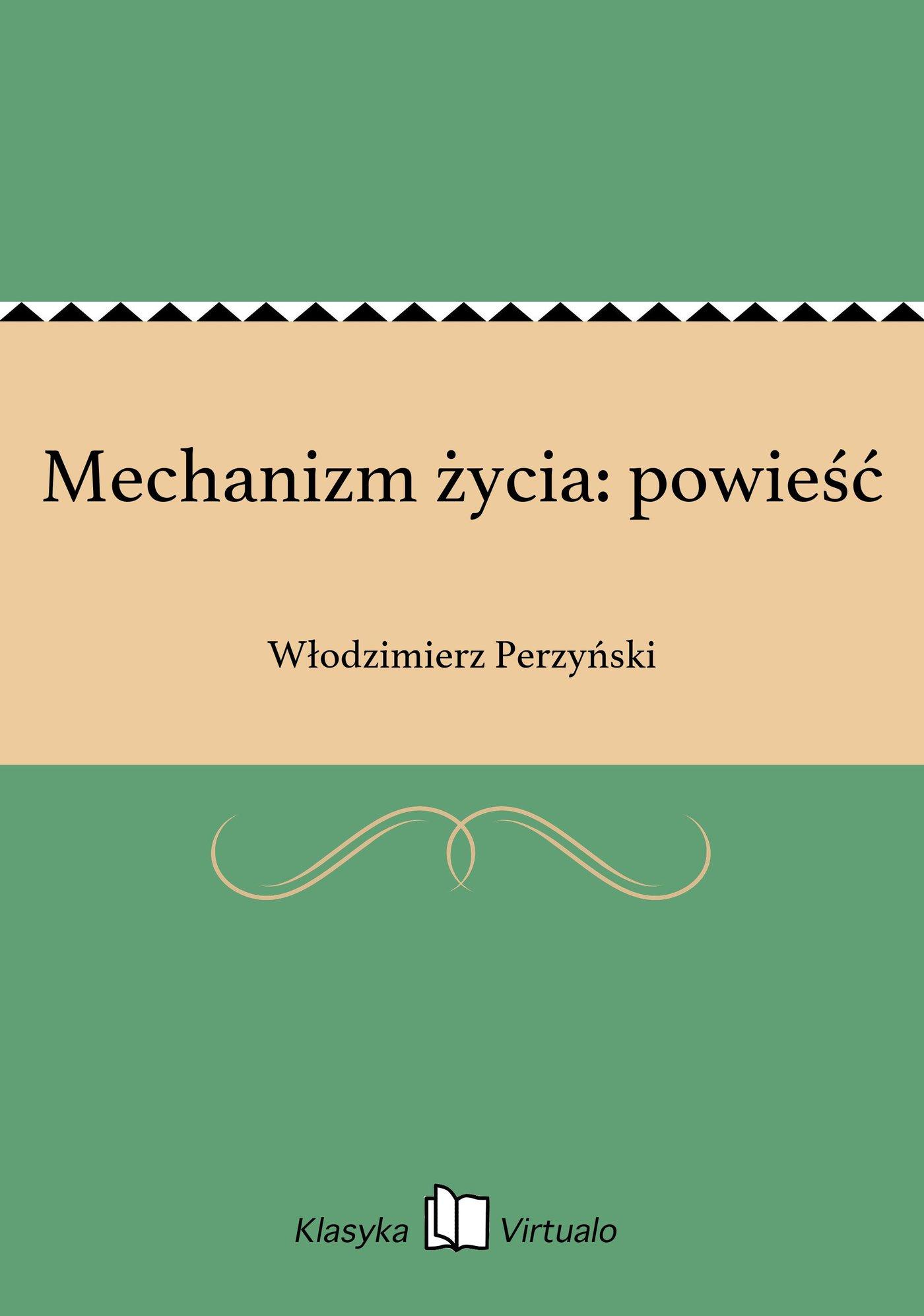 Mechanizm życia: powieść - Ebook (Książka EPUB) do pobrania w formacie EPUB