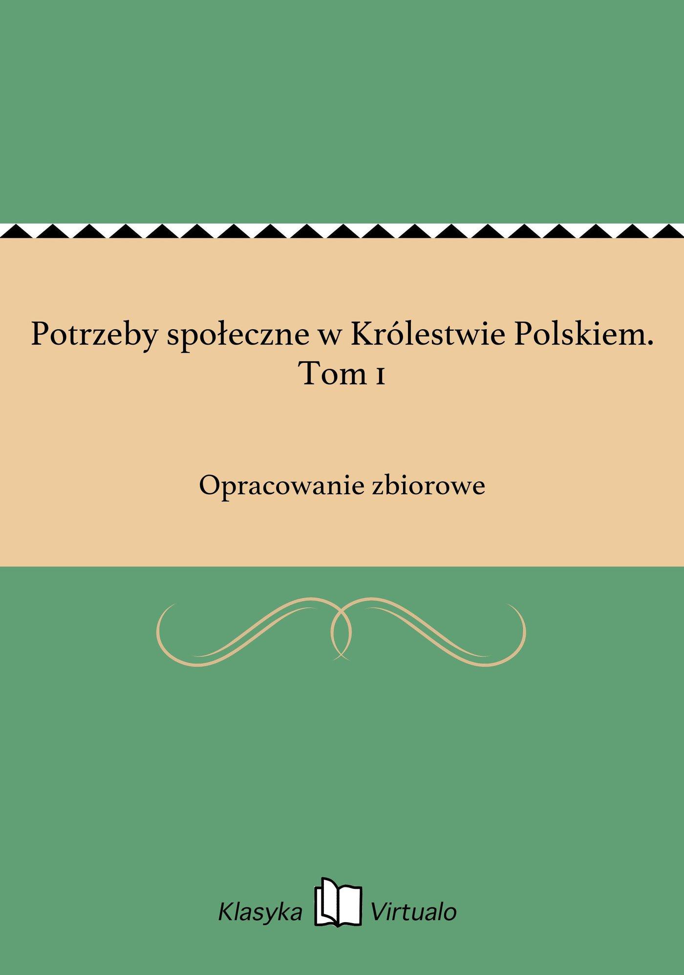 Potrzeby społeczne w Królestwie Polskiem. Tom 1 - Ebook (Książka EPUB) do pobrania w formacie EPUB