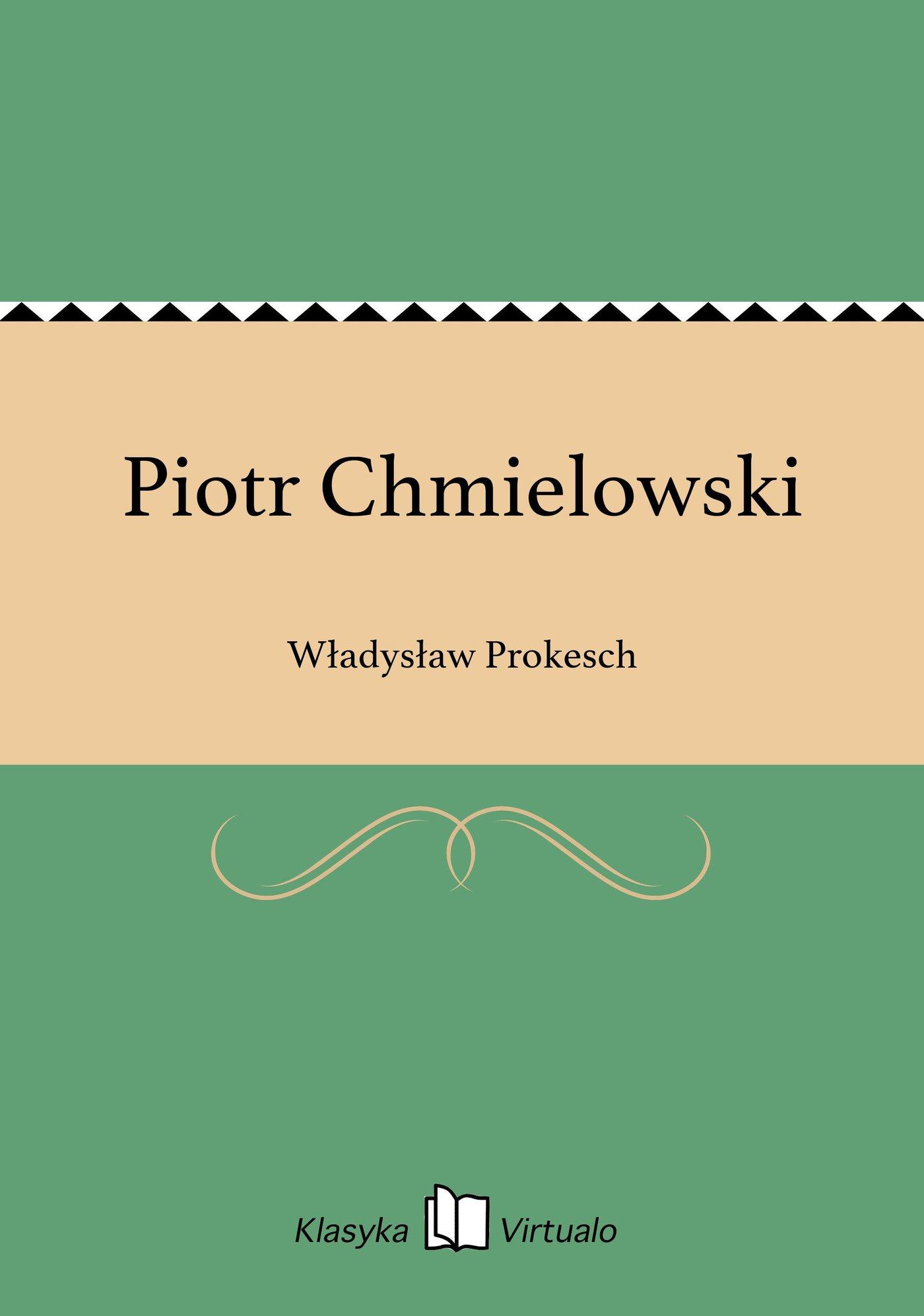 Piotr Chmielowski - Ebook (Książka EPUB) do pobrania w formacie EPUB