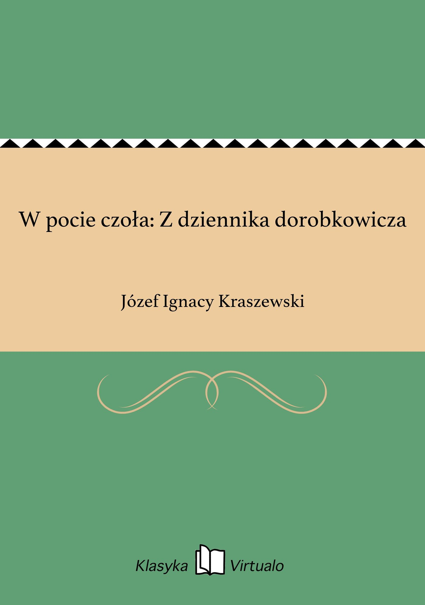 W pocie czoła: Z dziennika dorobkowicza - Ebook (Książka EPUB) do pobrania w formacie EPUB