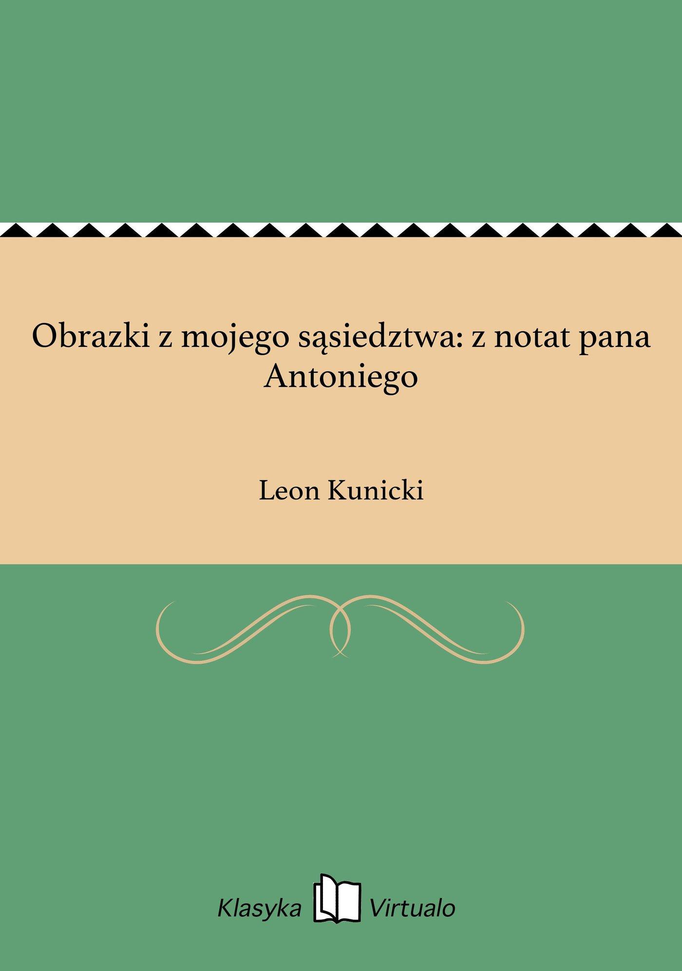 Obrazki z mojego sąsiedztwa: z notat pana Antoniego - Ebook (Książka EPUB) do pobrania w formacie EPUB