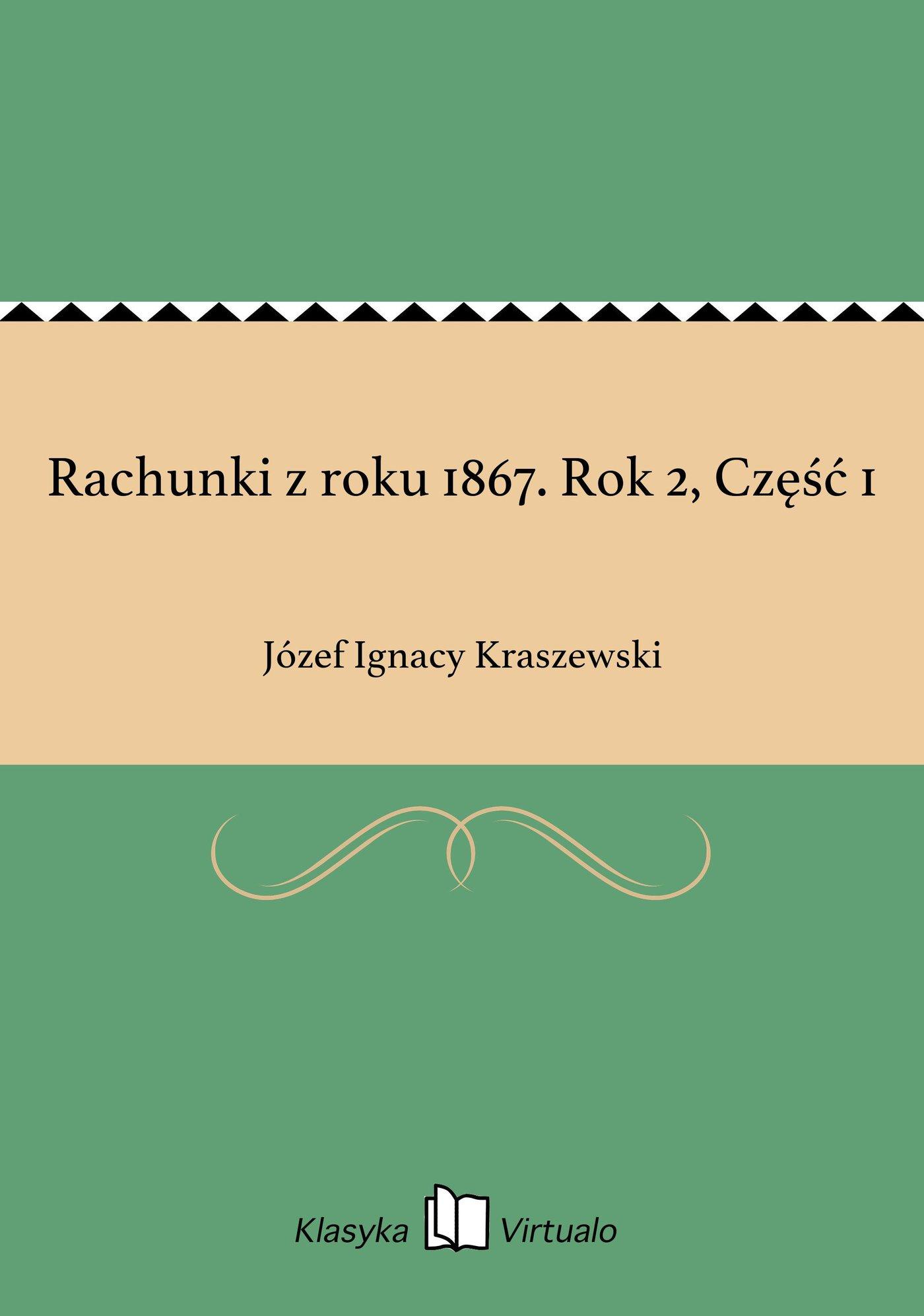 Rachunki z roku 1867. Rok 2, Część 1 - Ebook (Książka EPUB) do pobrania w formacie EPUB
