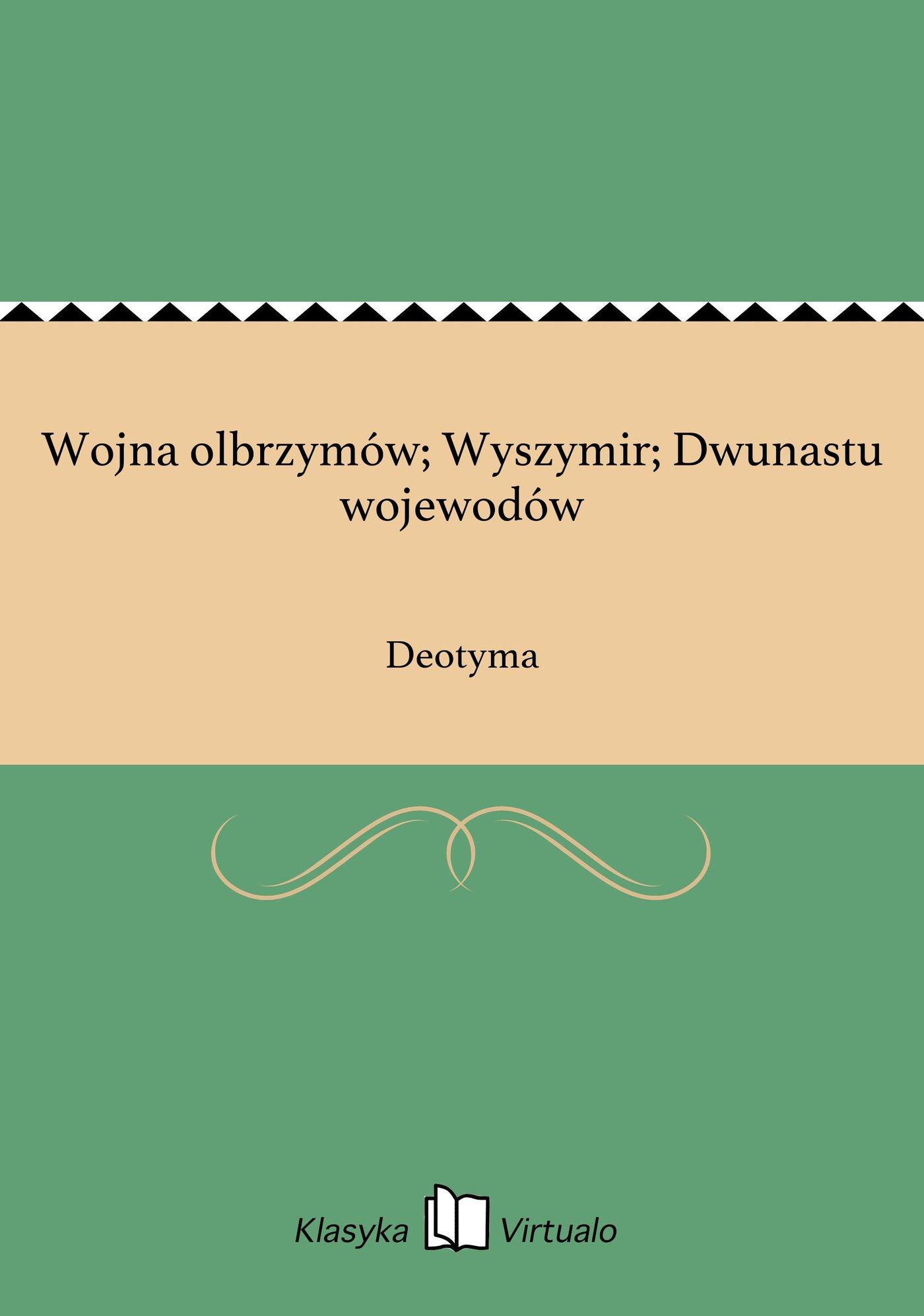 Wojna olbrzymów; Wyszymir; Dwunastu wojewodów - Ebook (Książka EPUB) do pobrania w formacie EPUB