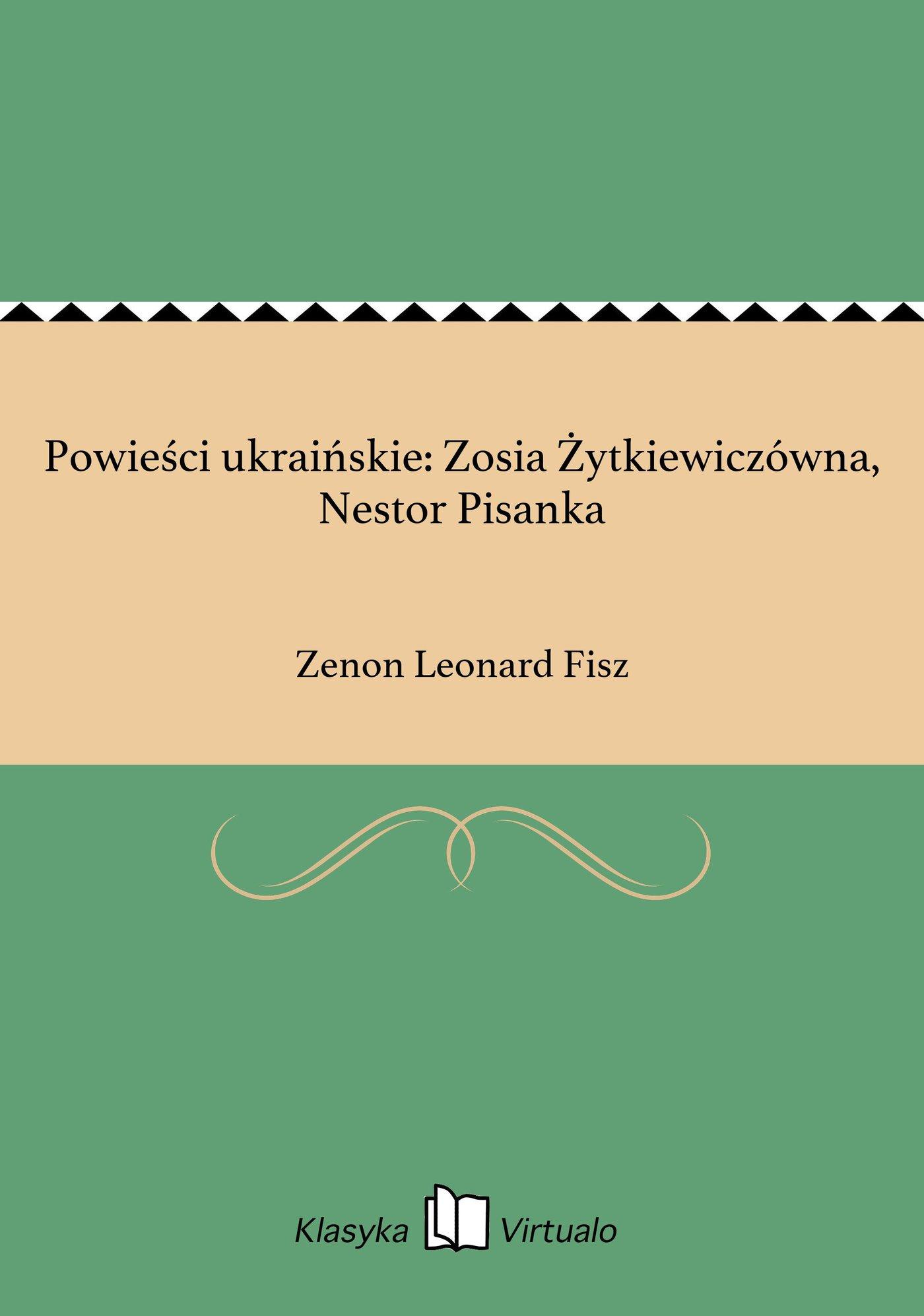 Powieści ukraińskie: Zosia Żytkiewiczówna, Nestor Pisanka - Ebook (Książka EPUB) do pobrania w formacie EPUB