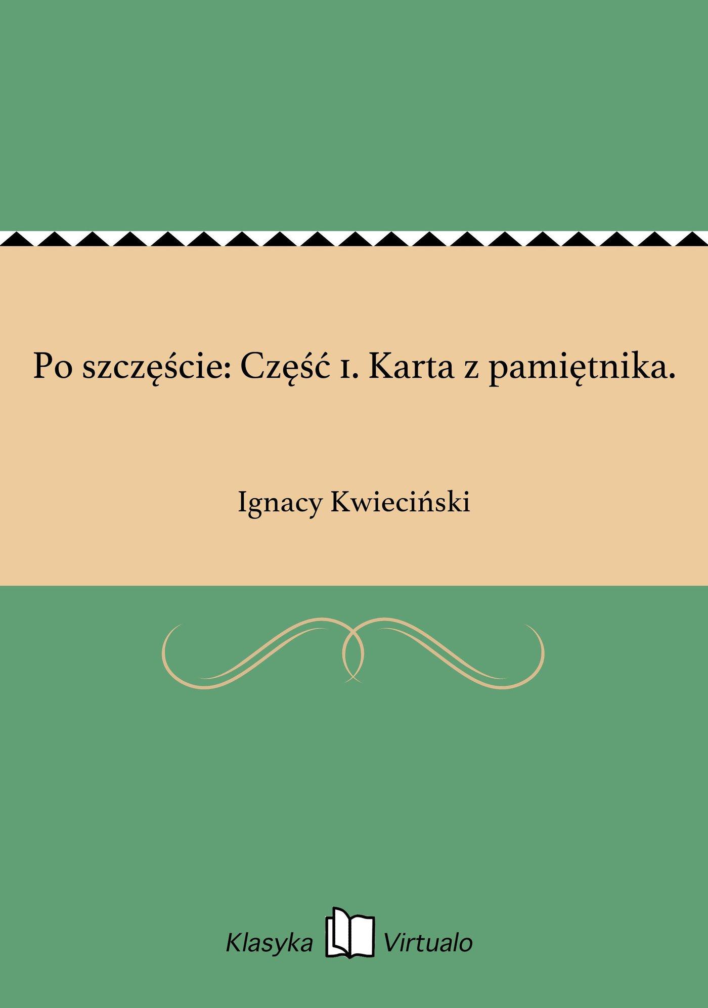 Po szczęście: Część 1. Karta z pamiętnika. - Ebook (Książka EPUB) do pobrania w formacie EPUB