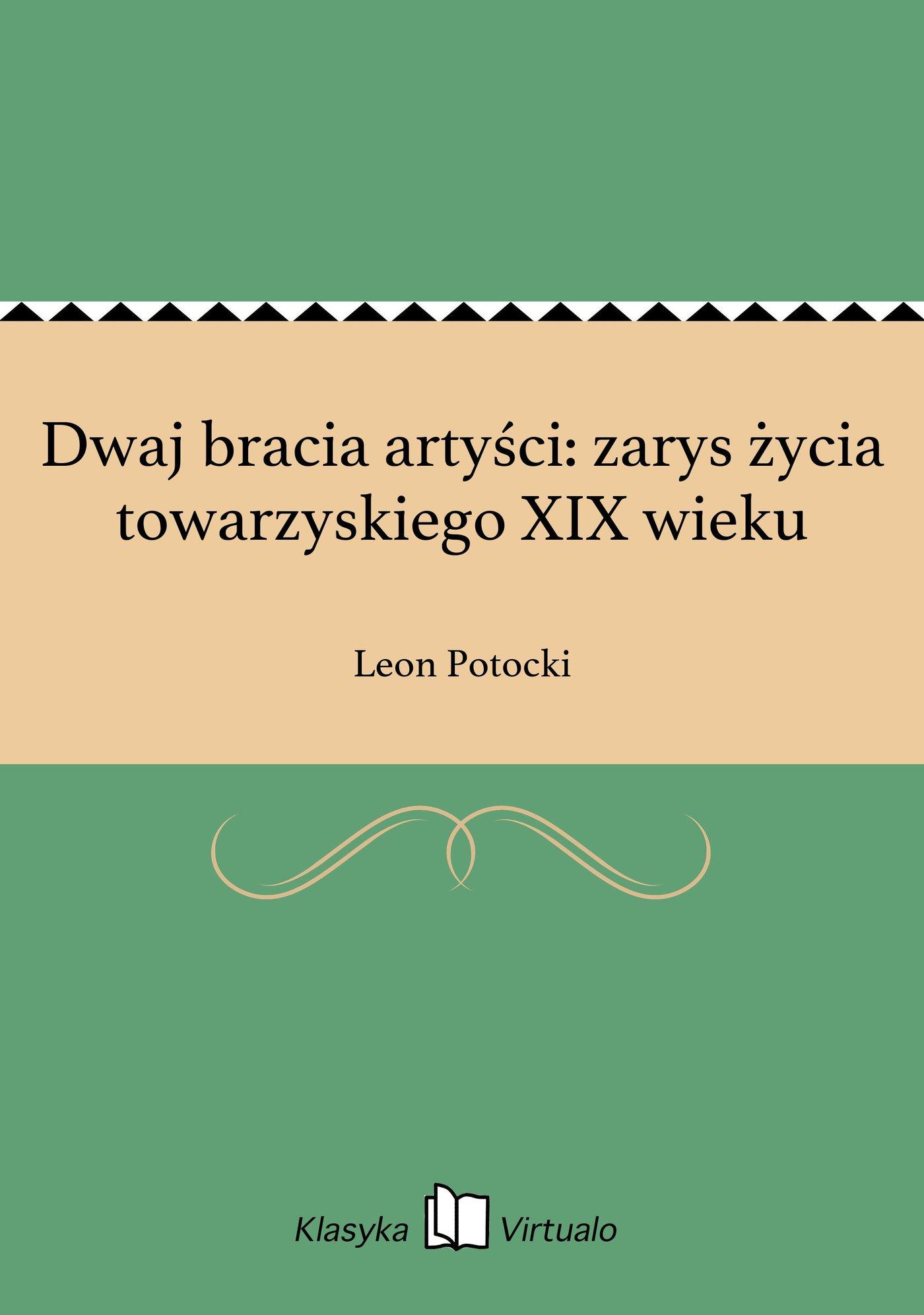 Dwaj bracia artyści: zarys życia towarzyskiego XIX wieku - Ebook (Książka EPUB) do pobrania w formacie EPUB