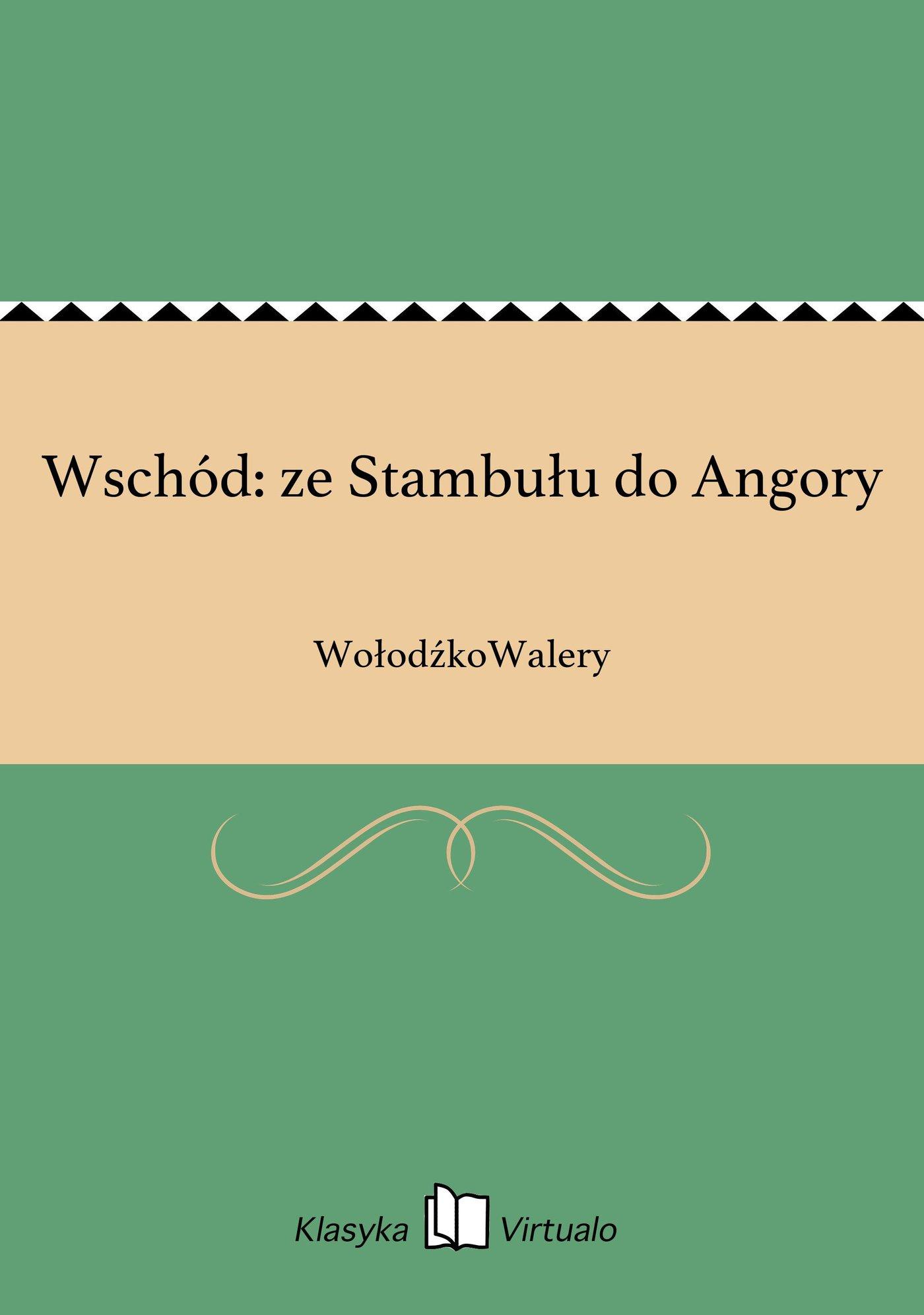 Wschód: ze Stambułu do Angory - Ebook (Książka EPUB) do pobrania w formacie EPUB