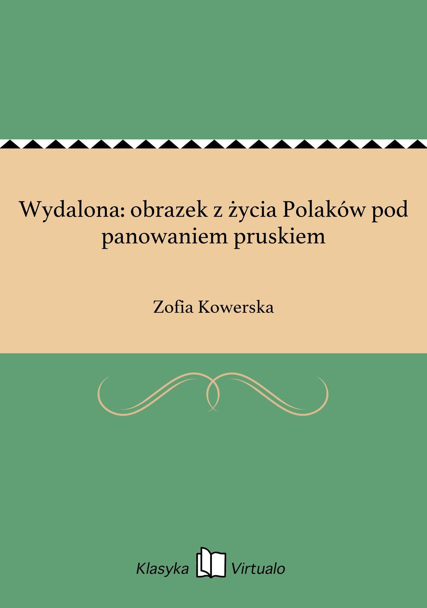 Wydalona: obrazek z życia Polaków pod panowaniem pruskiem - Ebook (Książka EPUB) do pobrania w formacie EPUB