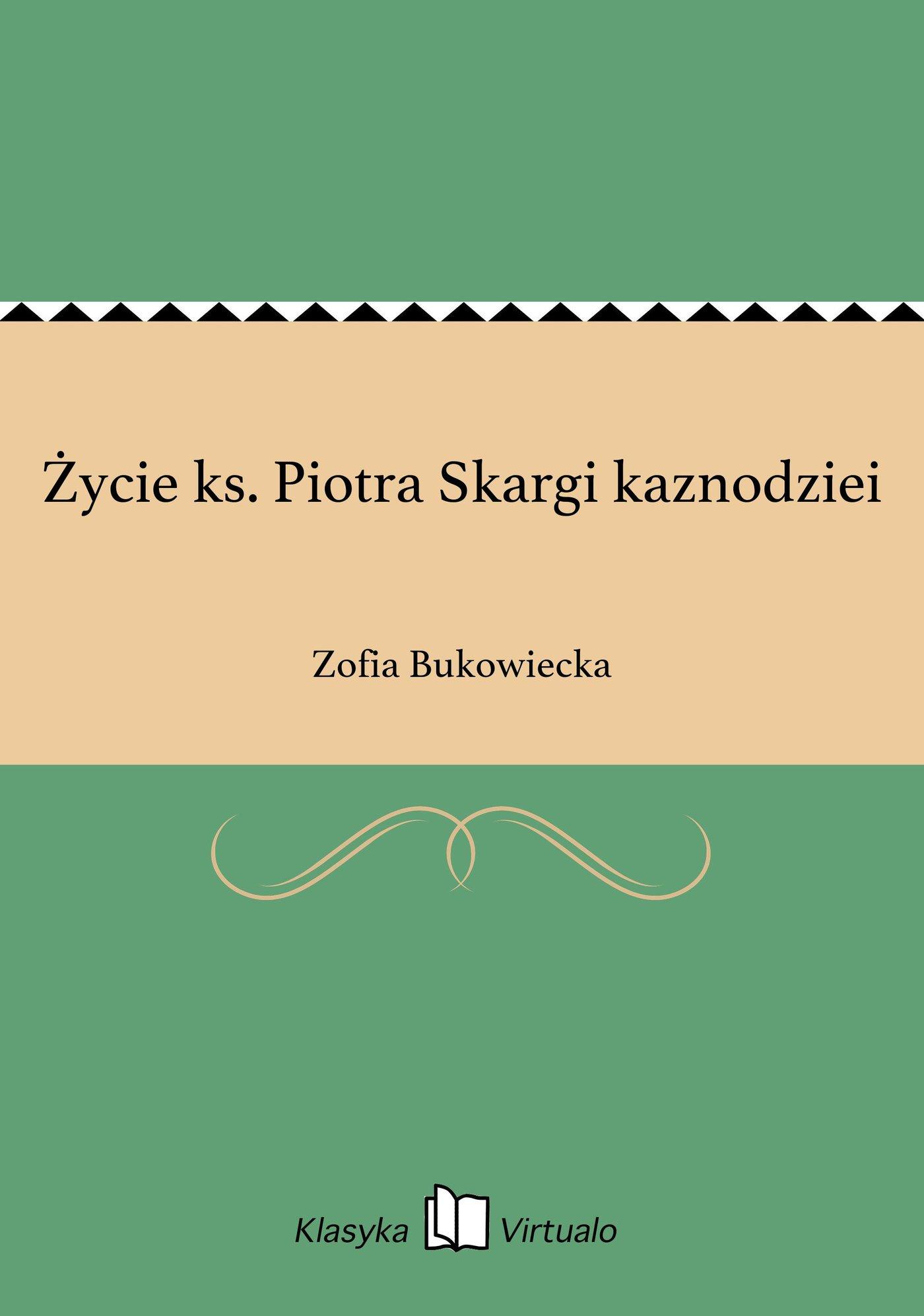 Życie ks. Piotra Skargi kaznodziei - Ebook (Książka EPUB) do pobrania w formacie EPUB