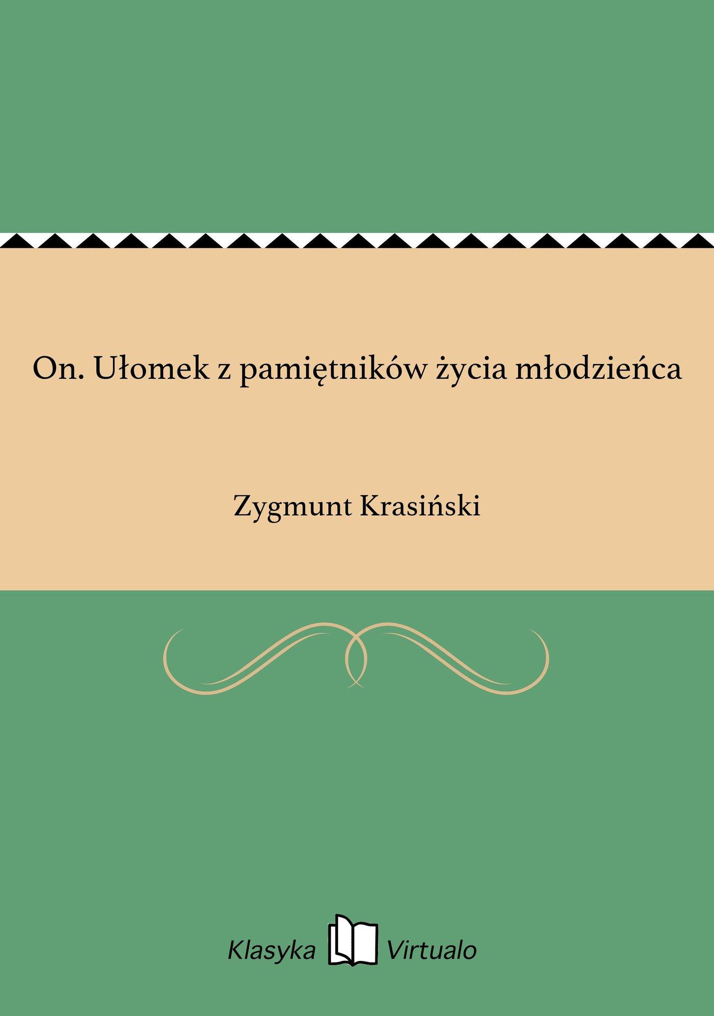 On. Ułomek z pamiętników życia młodzieńca - Ebook (Książka EPUB) do pobrania w formacie EPUB
