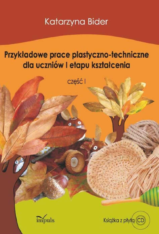 Przykładowe prace plastyczno-techniczne dla uczniów I etapu kształcenia - Ebook (Książka PDF) do pobrania w formacie PDF