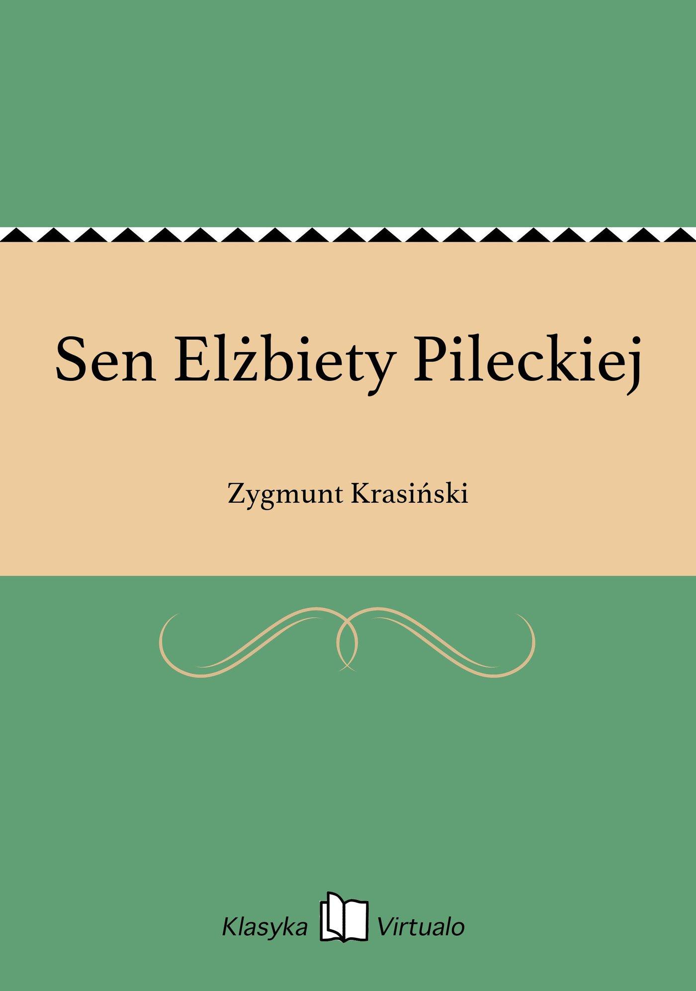 Sen Elżbiety Pileckiej - Ebook (Książka EPUB) do pobrania w formacie EPUB