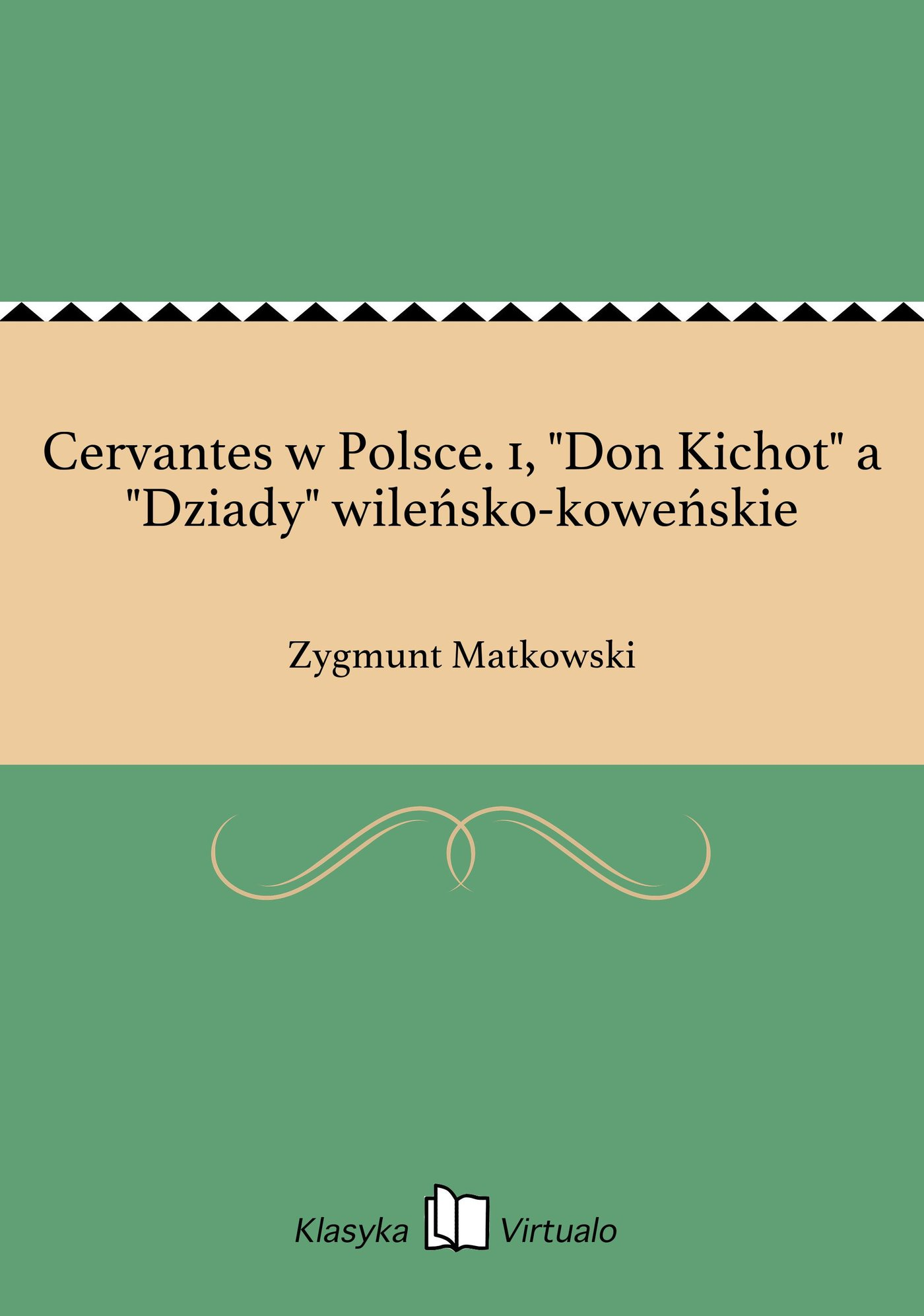 """Cervantes w Polsce. 1, """"Don Kichot"""" a """"Dziady"""" wileńsko-koweńskie - Ebook (Książka EPUB) do pobrania w formacie EPUB"""