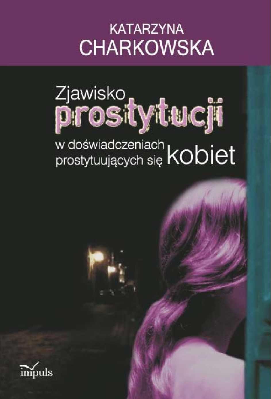 Zjawisko prostytucji w doświadczeniach prostytuujących się kobiet - Ebook (Książka PDF) do pobrania w formacie PDF