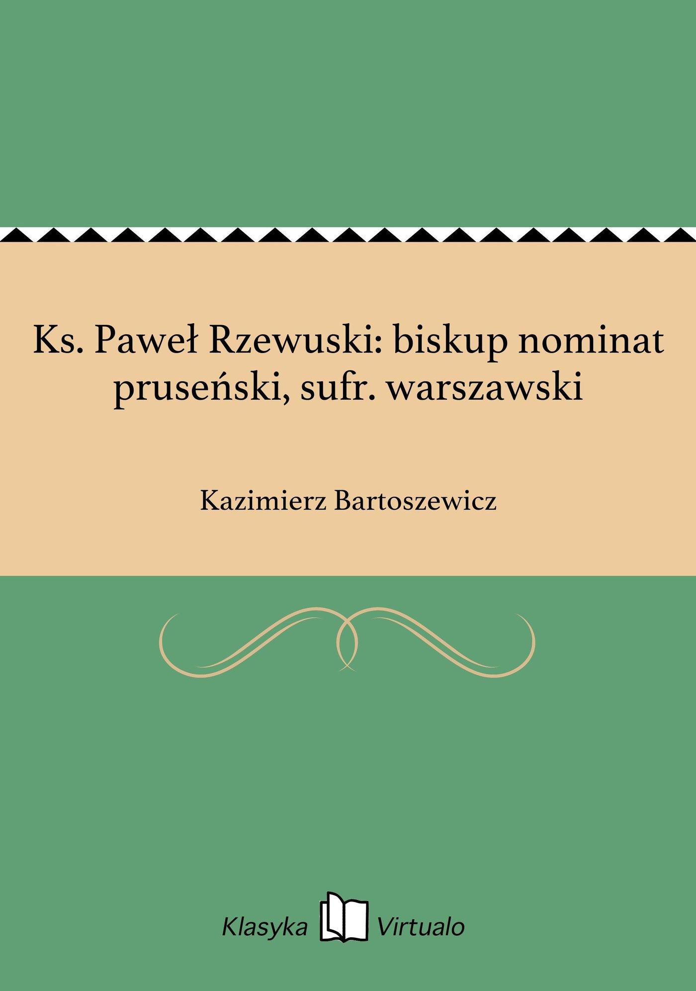 Ks. Paweł Rzewuski: biskup nominat pruseński, sufr. warszawski - Ebook (Książka EPUB) do pobrania w formacie EPUB