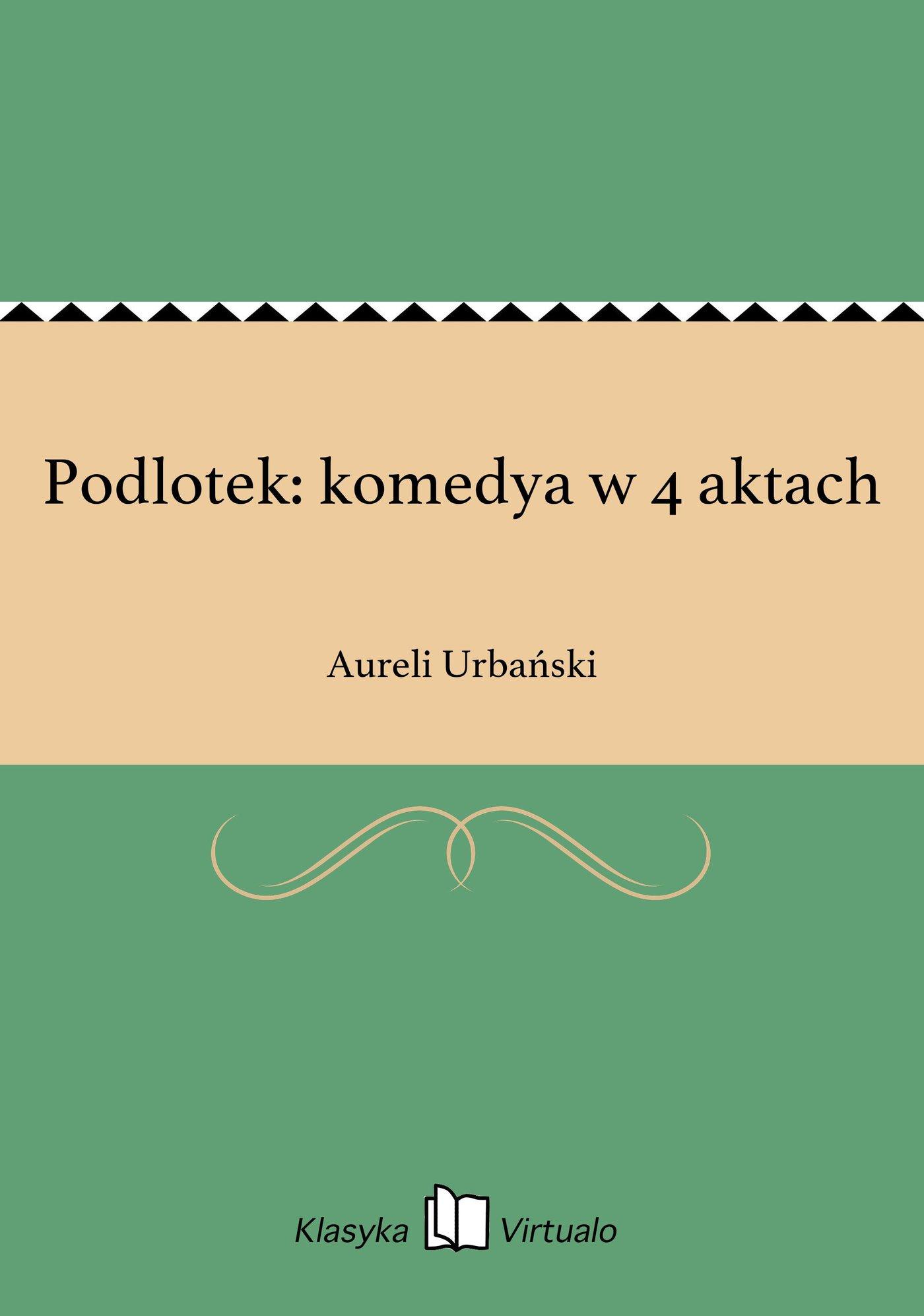 Podlotek: komedya w 4 aktach - Ebook (Książka EPUB) do pobrania w formacie EPUB