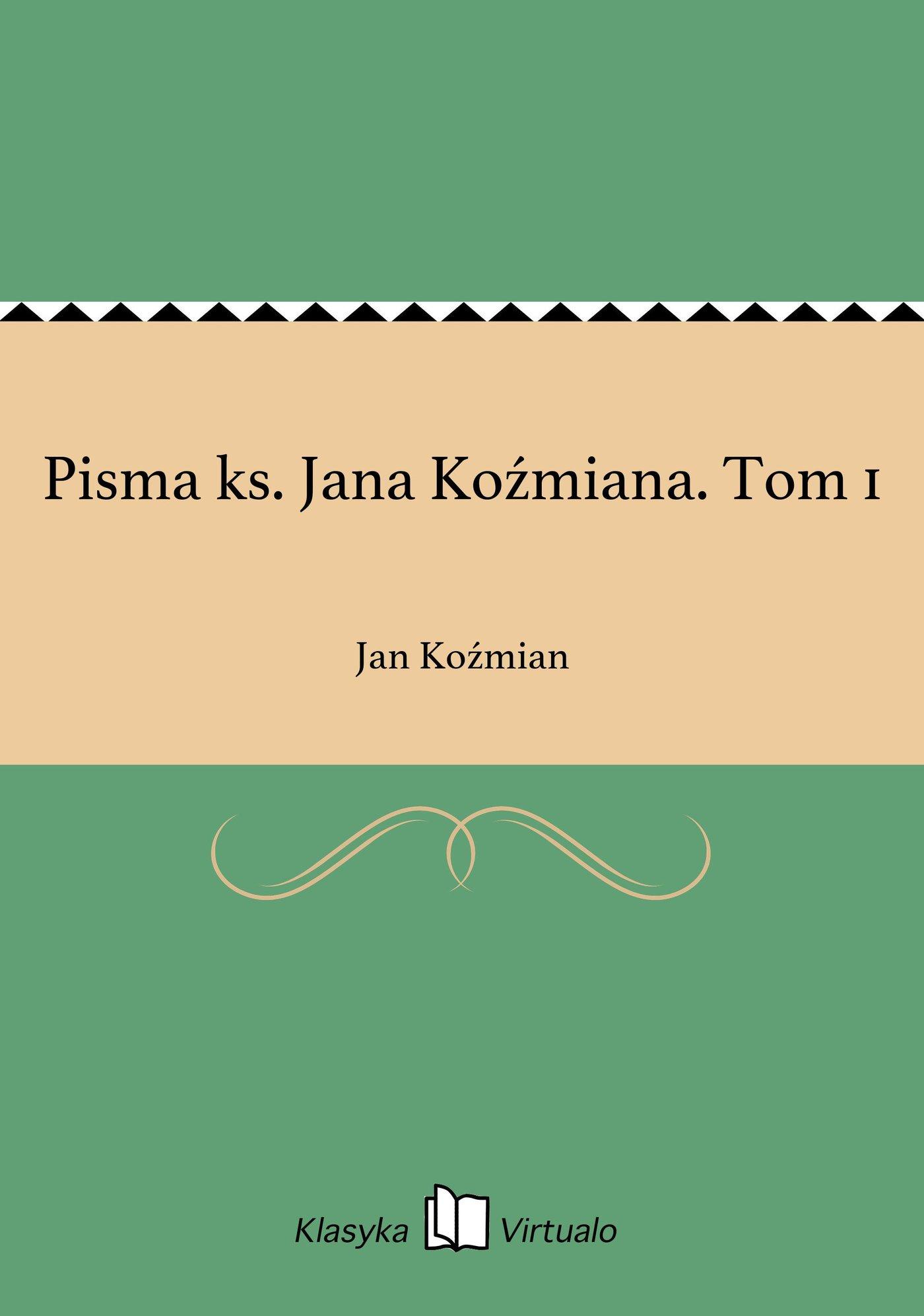 Pisma ks. Jana Koźmiana. Tom 1 - Ebook (Książka EPUB) do pobrania w formacie EPUB