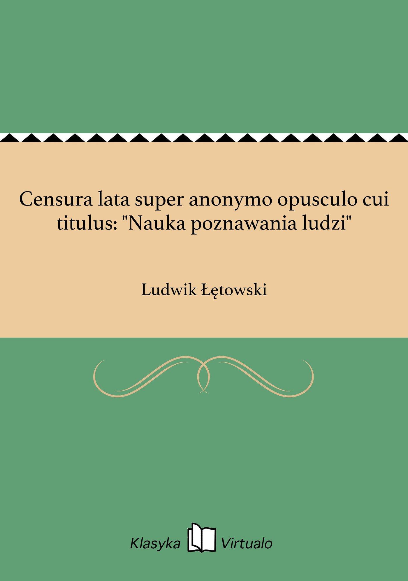 """Censura lata super anonymo opusculo cui titulus: """"Nauka poznawania ludzi"""" - Ebook (Książka EPUB) do pobrania w formacie EPUB"""