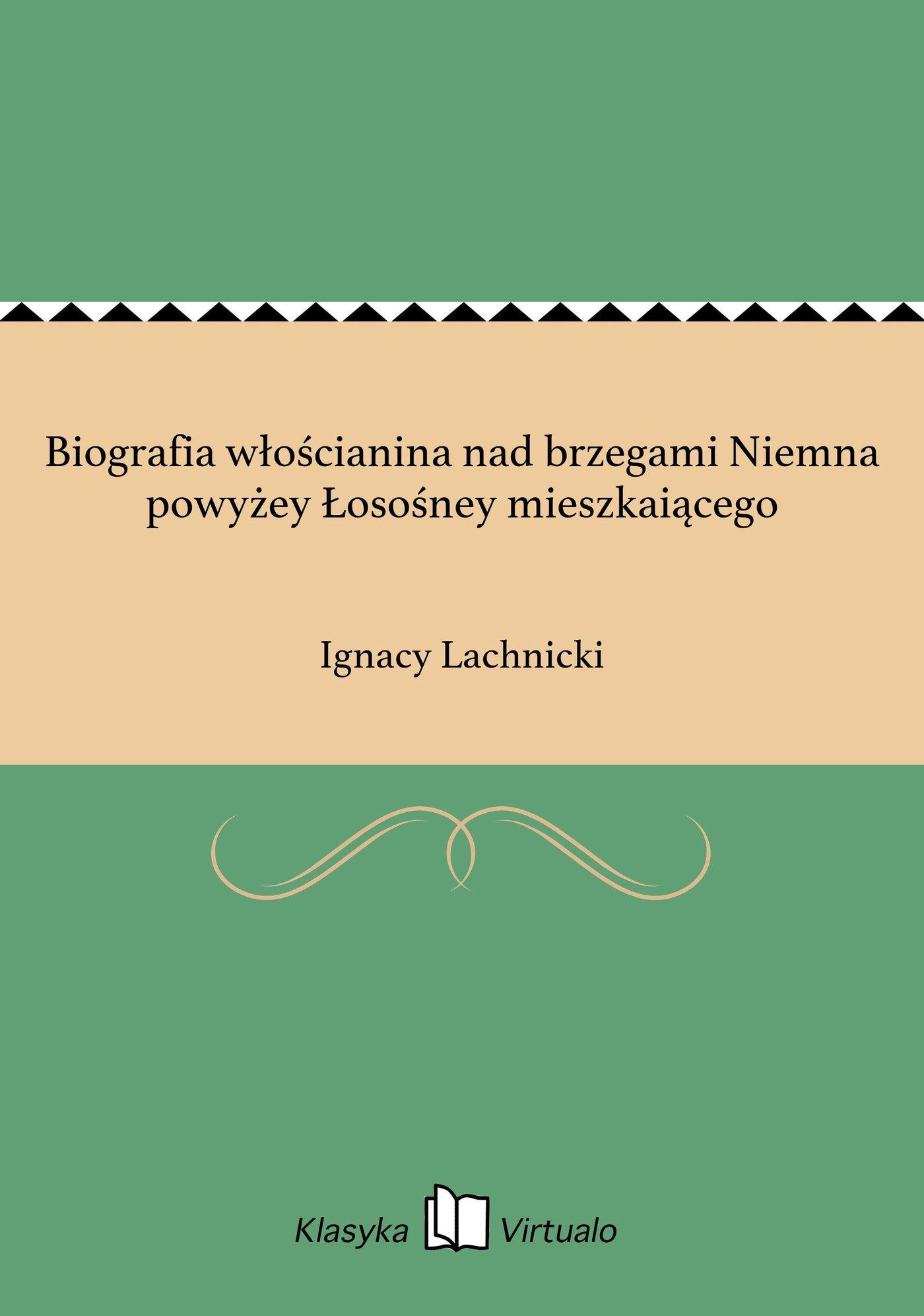 Biografia włościanina nad brzegami Niemna powyżey Łosośney mieszkaiącego - Ebook (Książka EPUB) do pobrania w formacie EPUB
