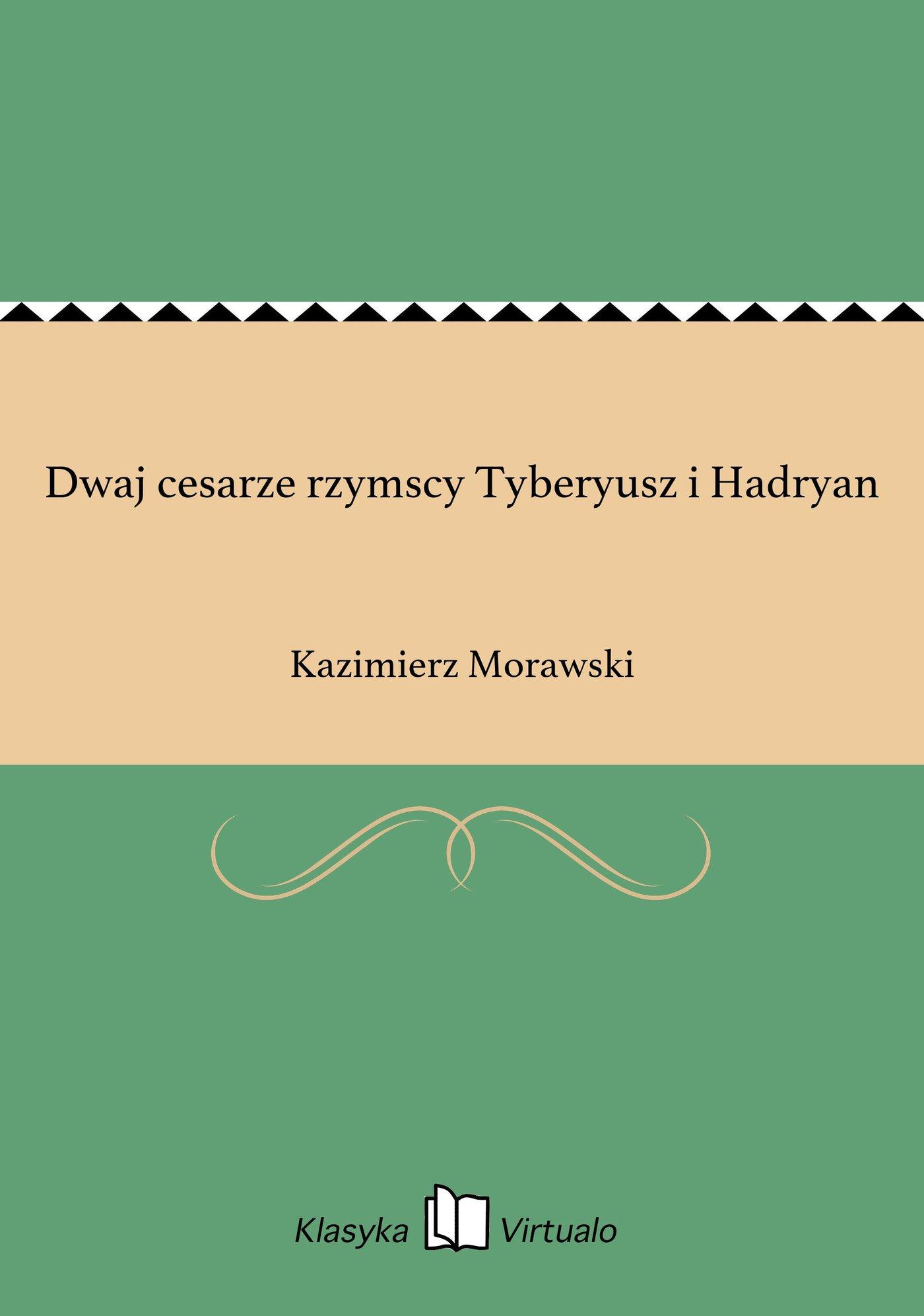 Dwaj cesarze rzymscy Tyberyusz i Hadryan - Ebook (Książka EPUB) do pobrania w formacie EPUB