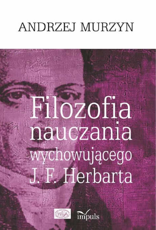 Filozofia nauczania wychowującego J.F. Herbarta - Ebook (Książka PDF) do pobrania w formacie PDF