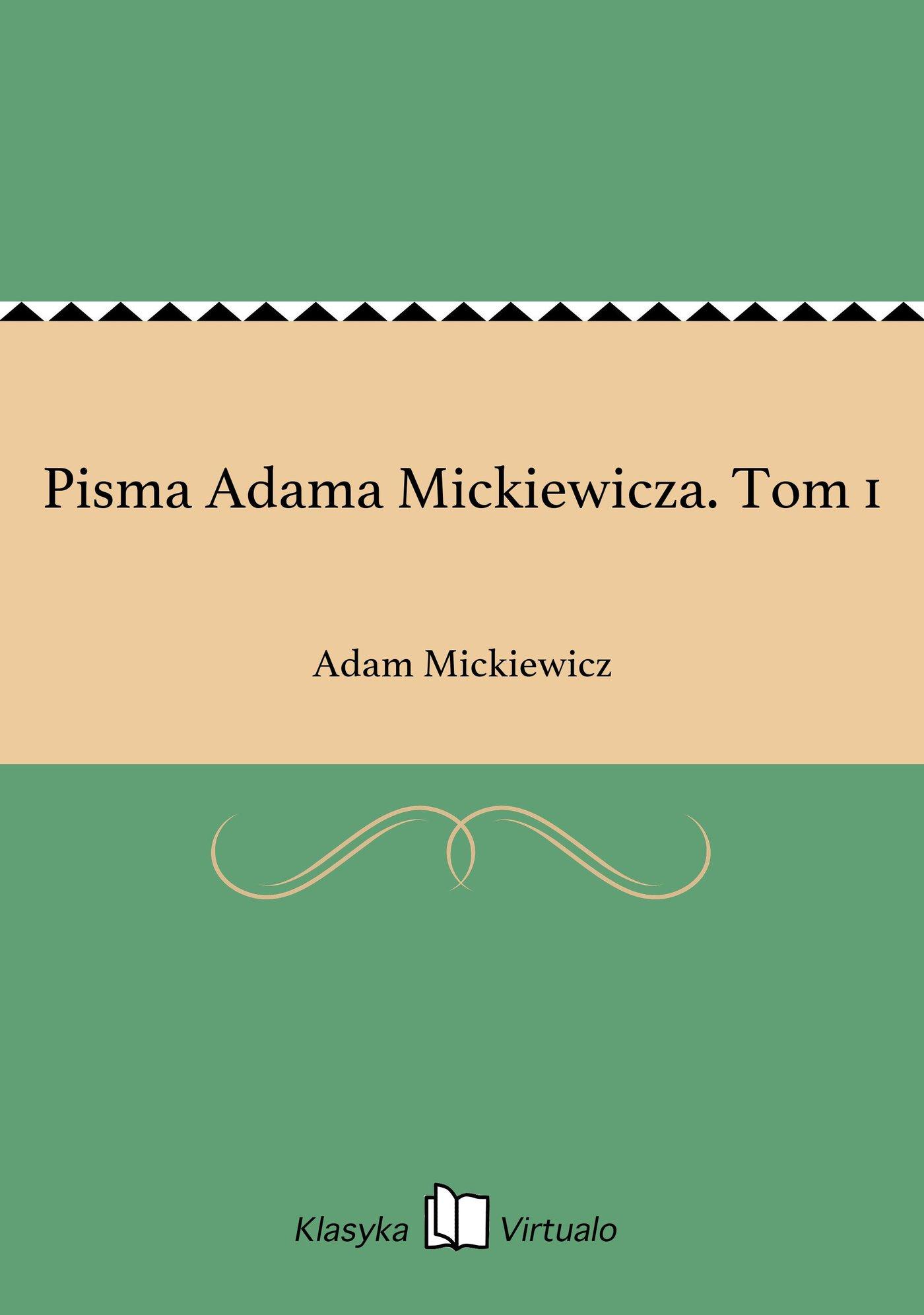 Pisma Adama Mickiewicza. Tom 1 - Ebook (Książka EPUB) do pobrania w formacie EPUB