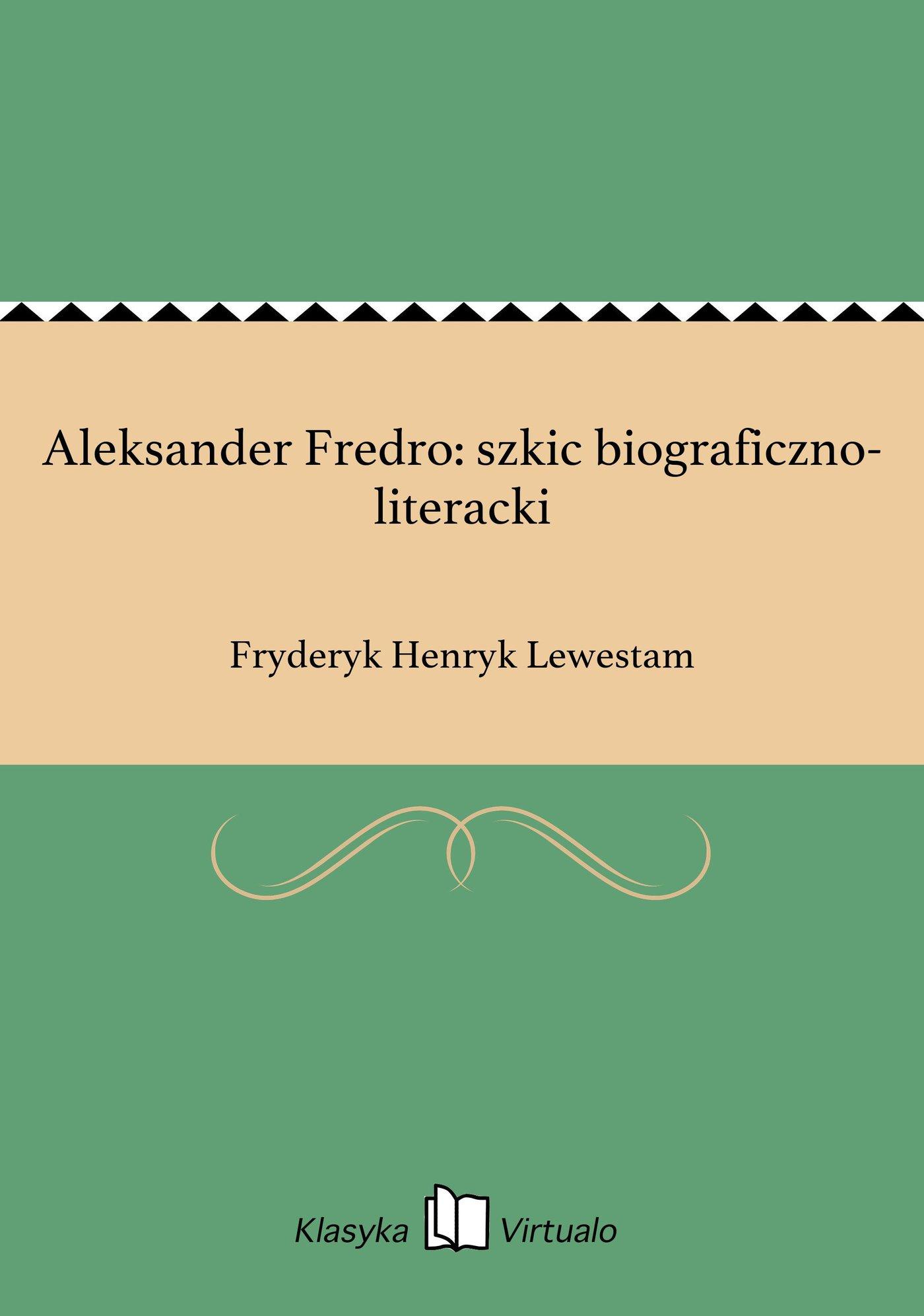 Aleksander Fredro: szkic biograficzno-literacki - Ebook (Książka EPUB) do pobrania w formacie EPUB