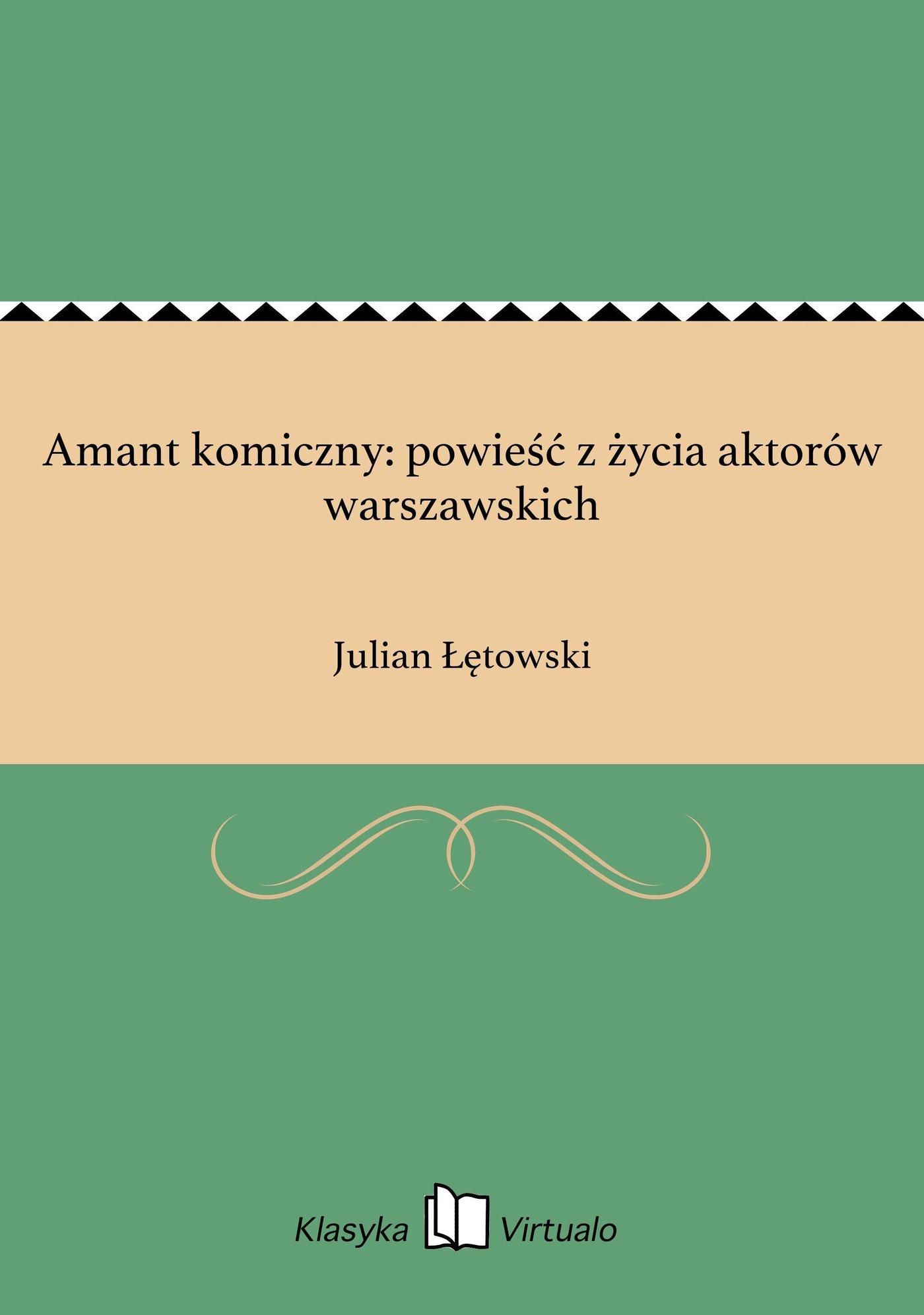 Amant komiczny: powieść z życia aktorów warszawskich - Ebook (Książka EPUB) do pobrania w formacie EPUB