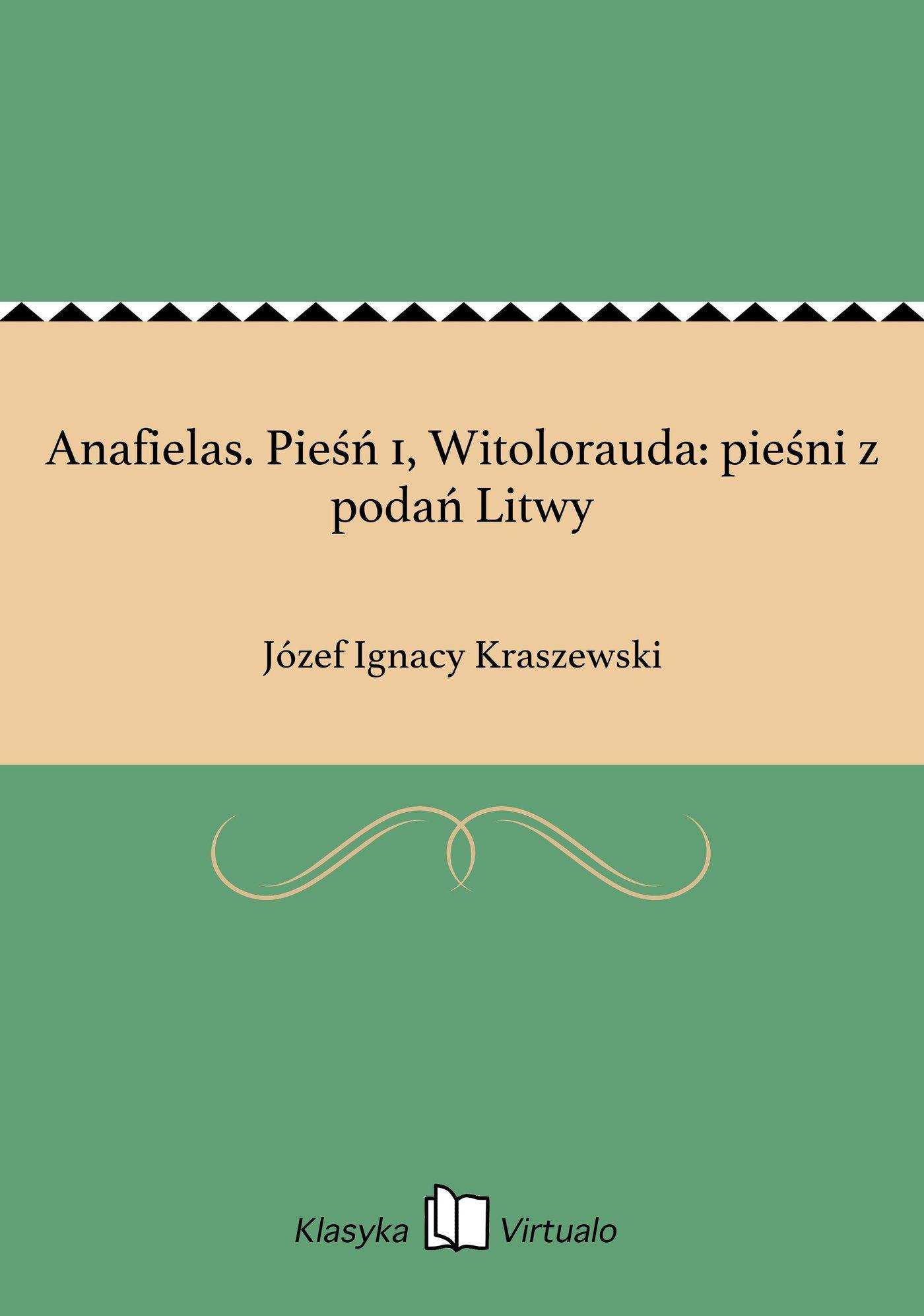 Anafielas. Pieśń 1, Witolorauda: pieśni z podań Litwy - Ebook (Książka EPUB) do pobrania w formacie EPUB