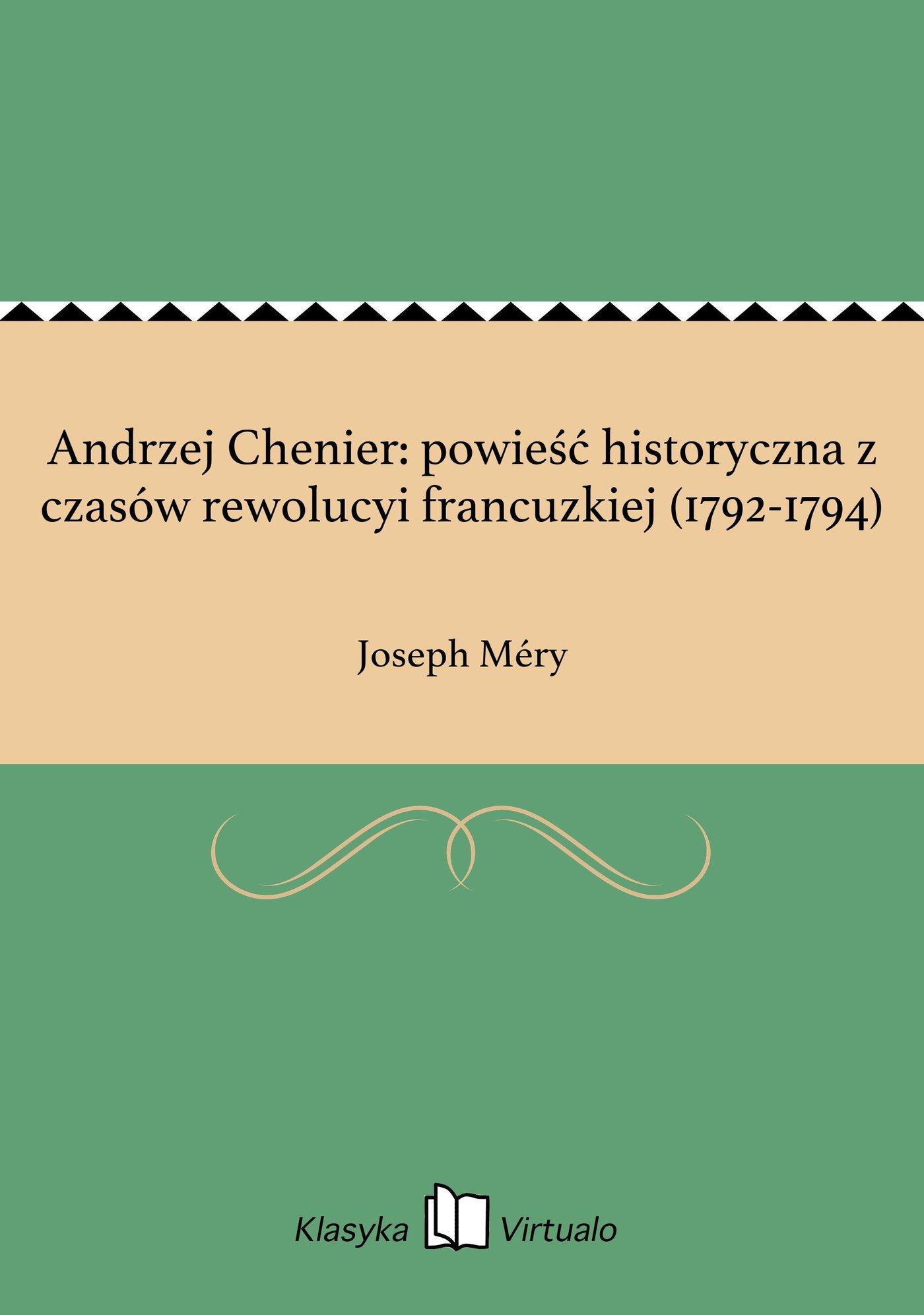 Andrzej Chenier: powieść historyczna z czasów rewolucyi francuzkiej (1792-1794) - Ebook (Książka EPUB) do pobrania w formacie EPUB