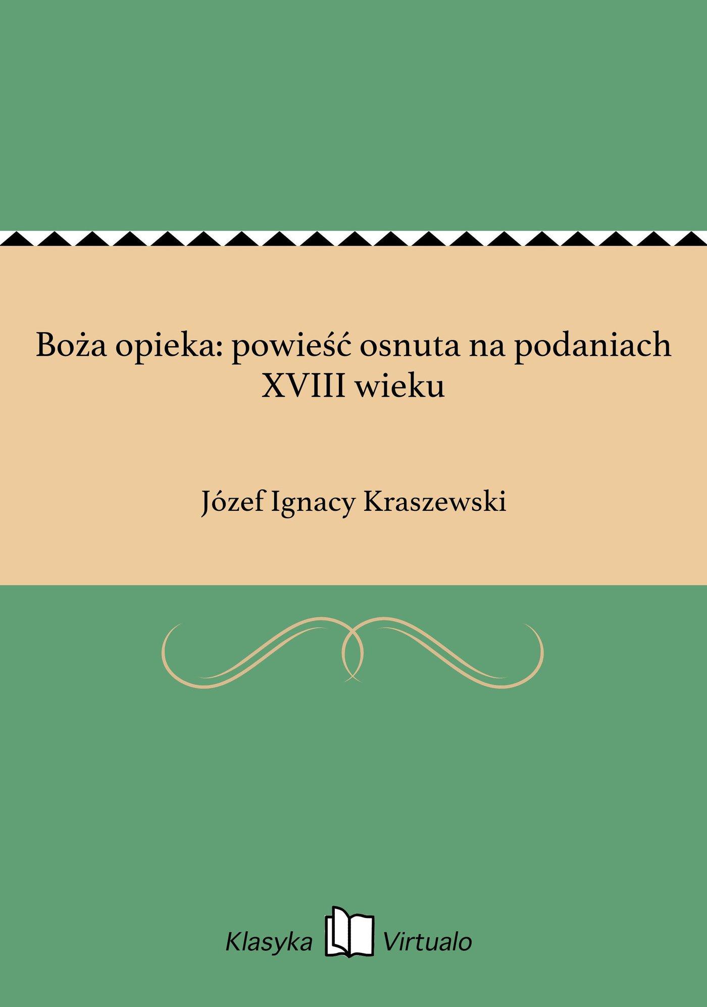 Boża opieka: powieść osnuta na podaniach XVIII wieku - Ebook (Książka EPUB) do pobrania w formacie EPUB