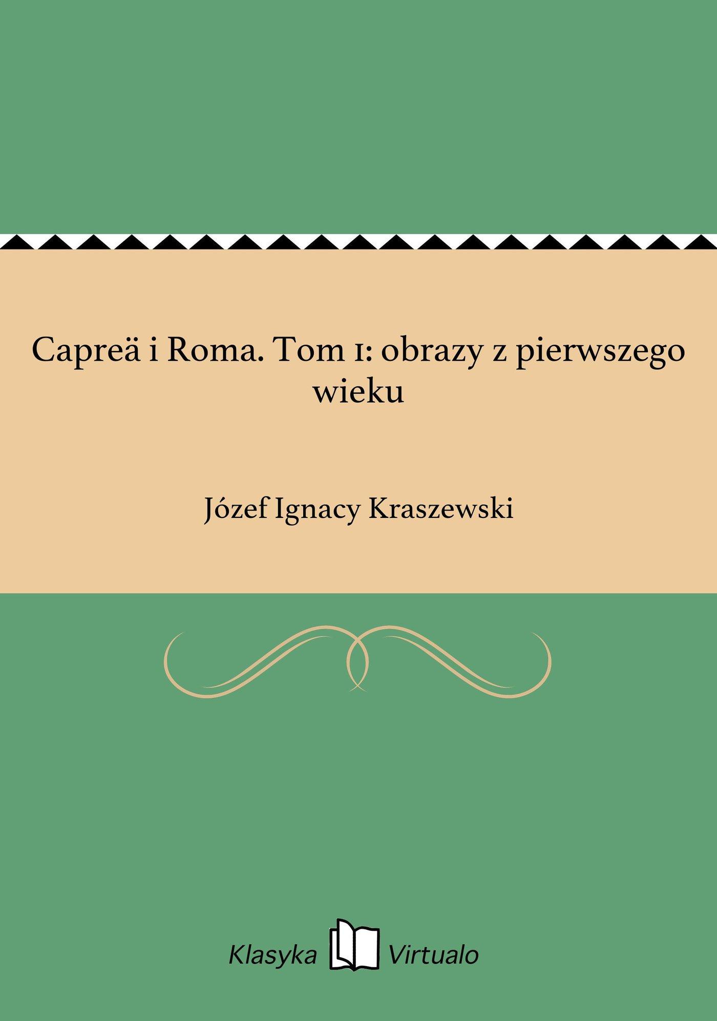 Capreä i Roma. Tom 1: obrazy z pierwszego wieku - Ebook (Książka EPUB) do pobrania w formacie EPUB