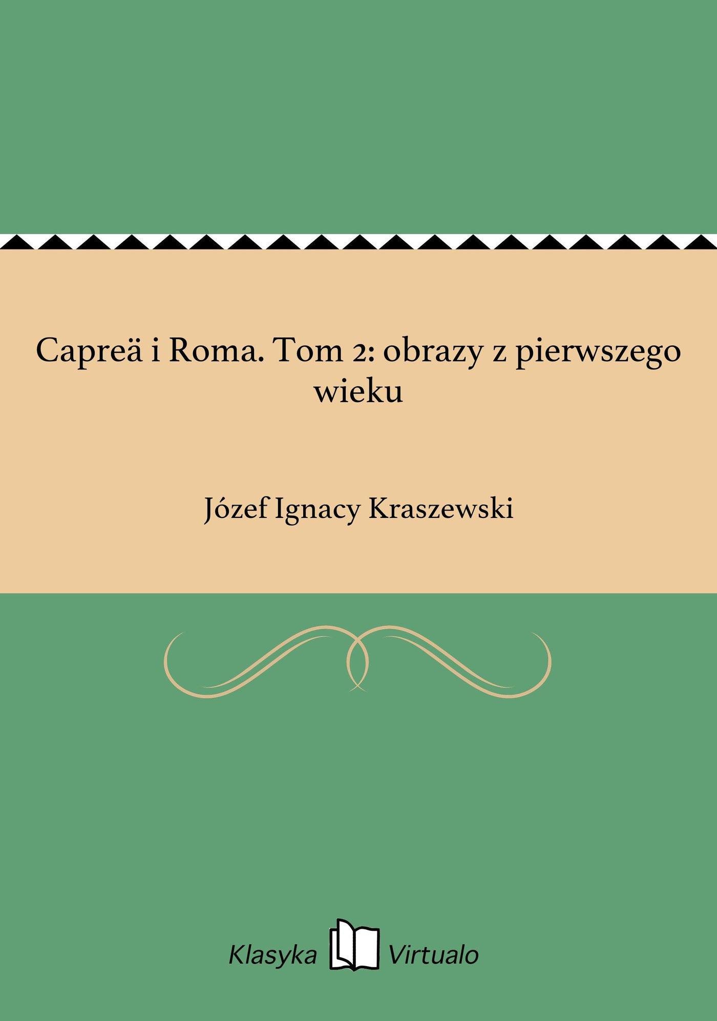 Capreä i Roma. Tom 2: obrazy z pierwszego wieku - Ebook (Książka EPUB) do pobrania w formacie EPUB