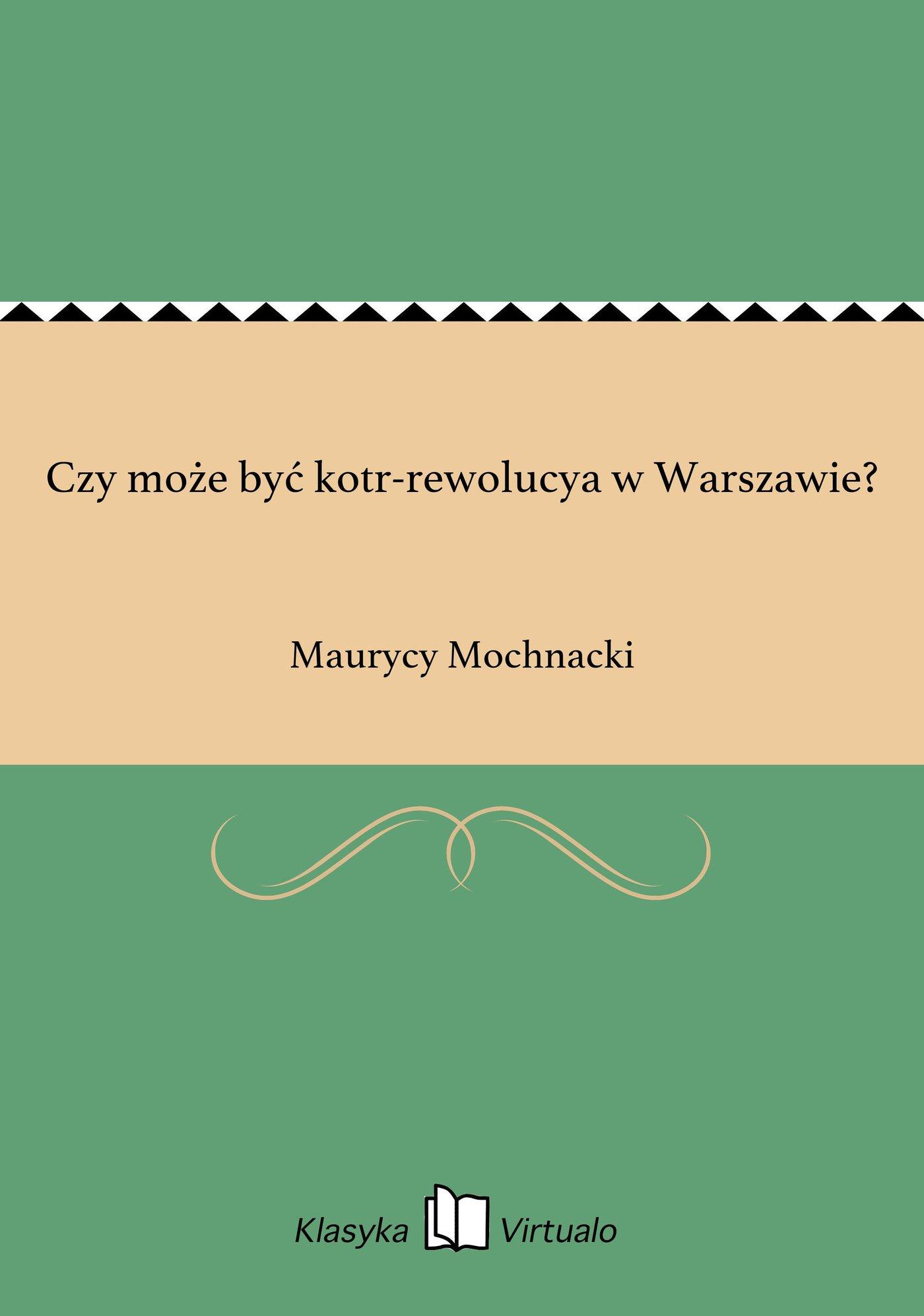 Czy może być kotr-rewolucya w Warszawie? - Ebook (Książka EPUB) do pobrania w formacie EPUB
