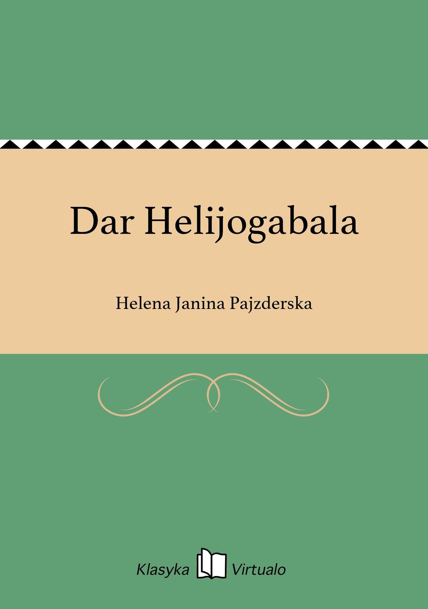 Dar Helijogabala - Ebook (Książka EPUB) do pobrania w formacie EPUB