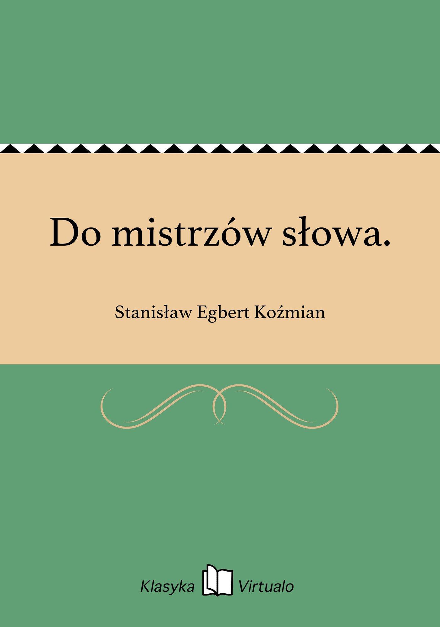 Do mistrzów słowa. - Ebook (Książka EPUB) do pobrania w formacie EPUB