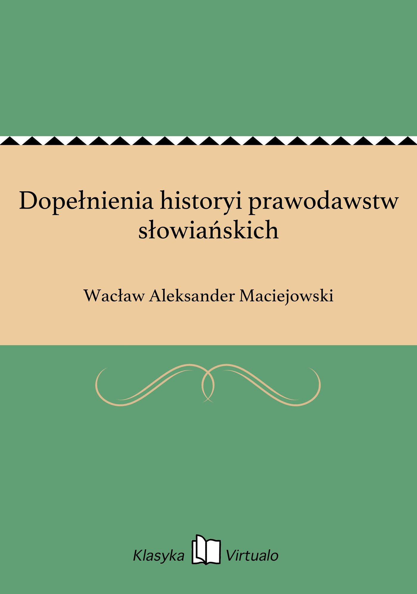 Dopełnienia historyi prawodawstw słowiańskich - Ebook (Książka EPUB) do pobrania w formacie EPUB