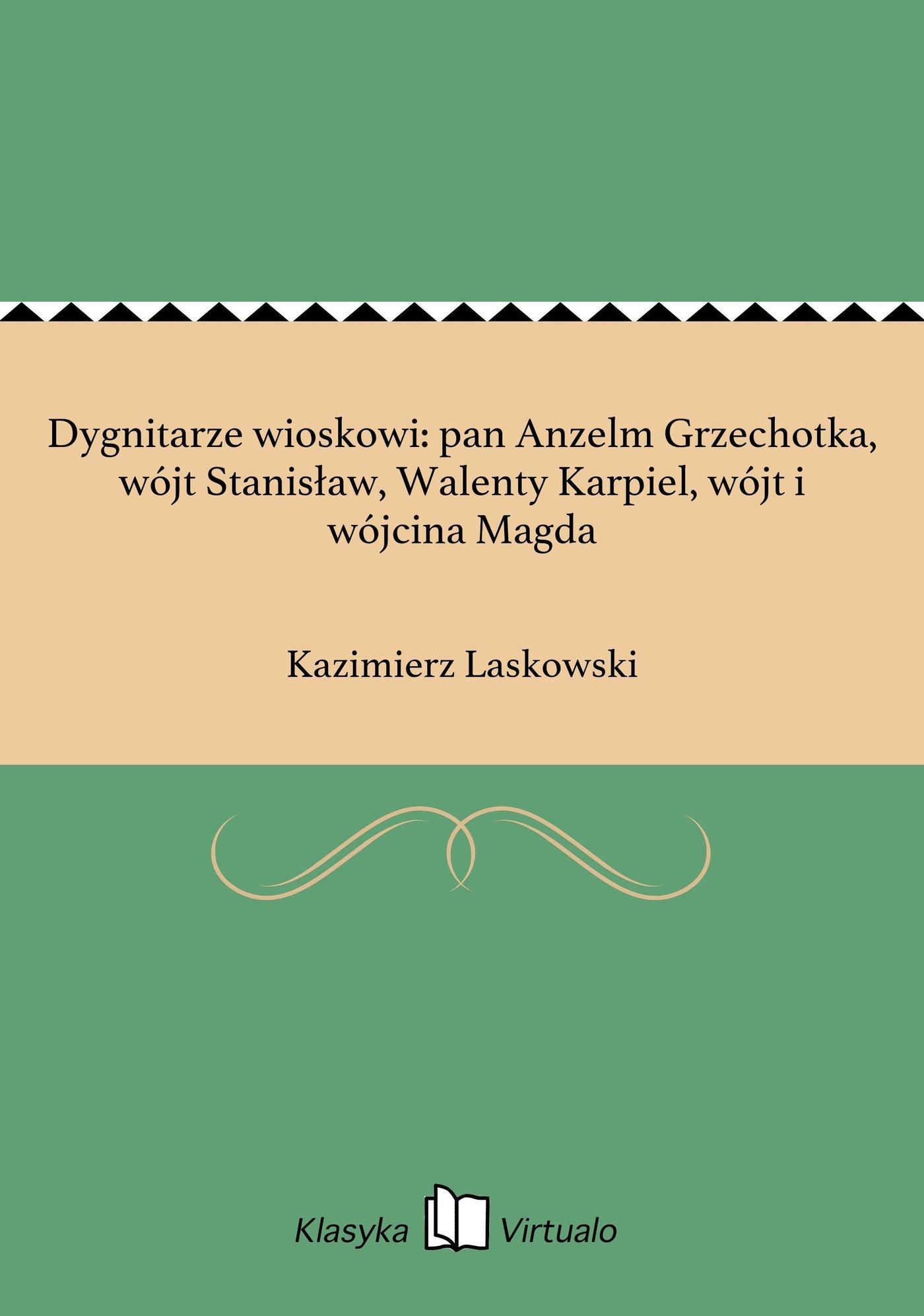 Dygnitarze wioskowi: pan Anzelm Grzechotka, wójt Stanisław, Walenty Karpiel, wójt i wójcina Magda - Ebook (Książka EPUB) do pobrania w formacie EPUB