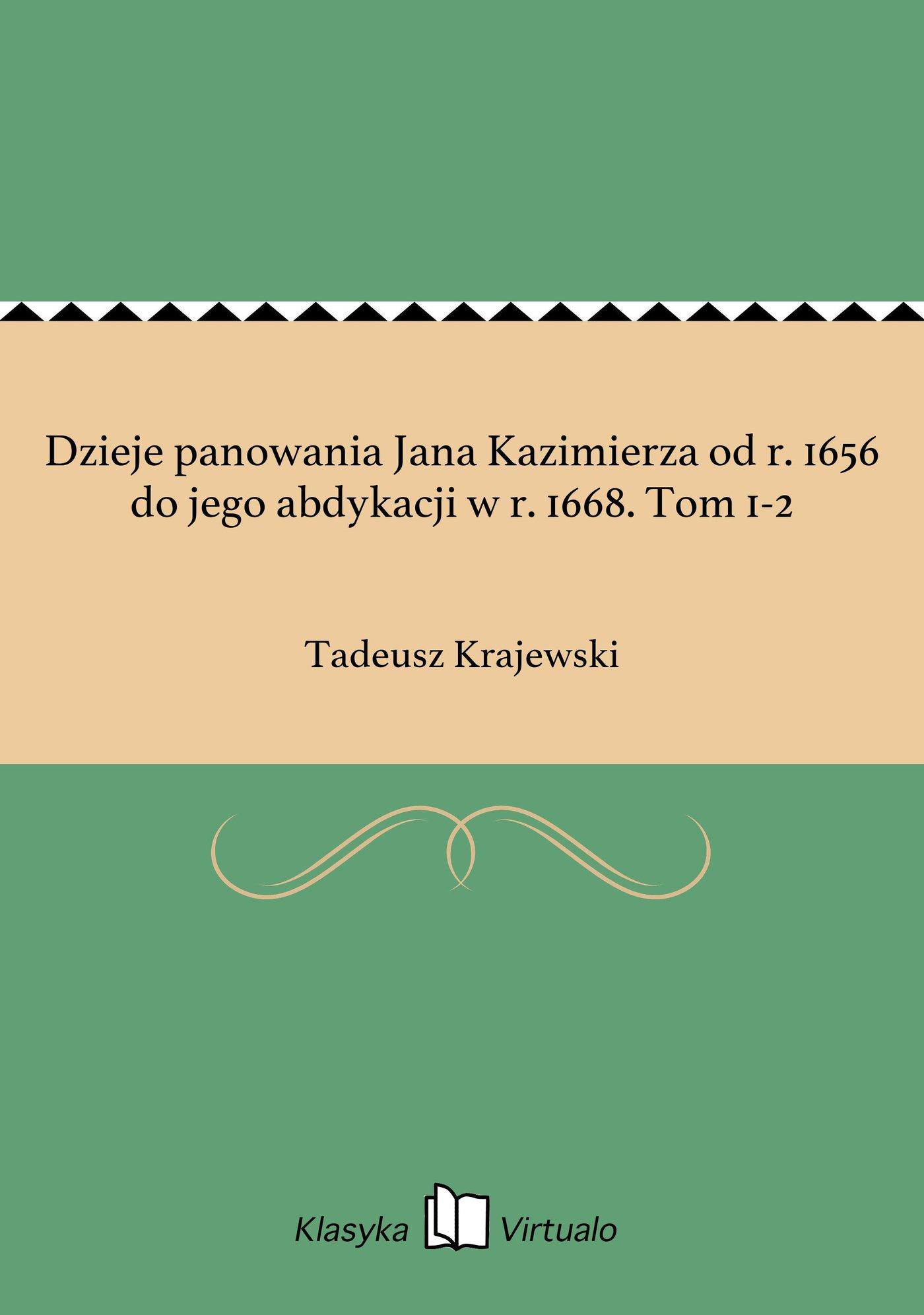 Dzieje panowania Jana Kazimierza od r. 1656 do jego abdykacji w r. 1668. Tom 1-2 - Ebook (Książka EPUB) do pobrania w formacie EPUB