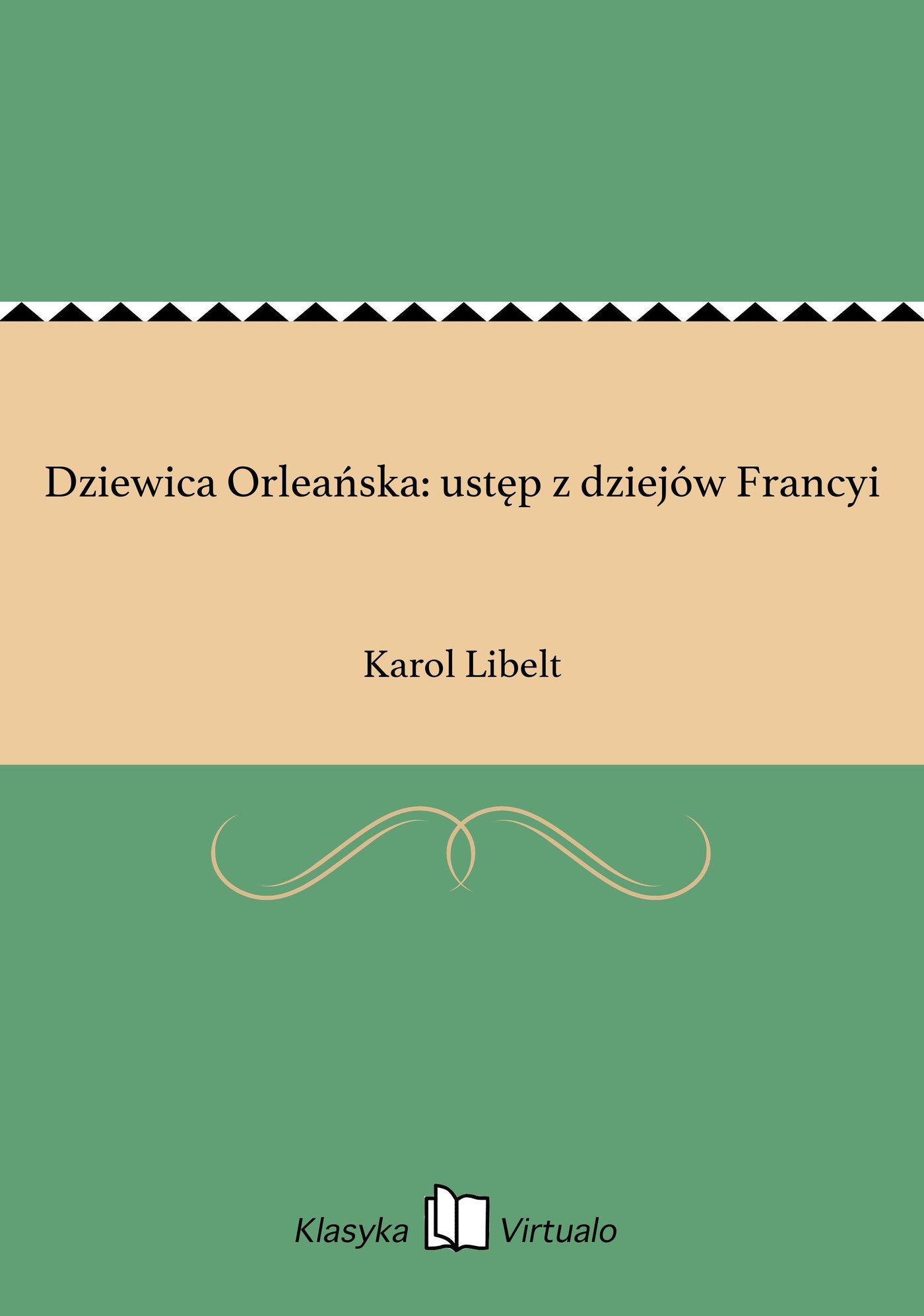 Dziewica Orleańska: ustęp z dziejów Francyi - Ebook (Książka EPUB) do pobrania w formacie EPUB