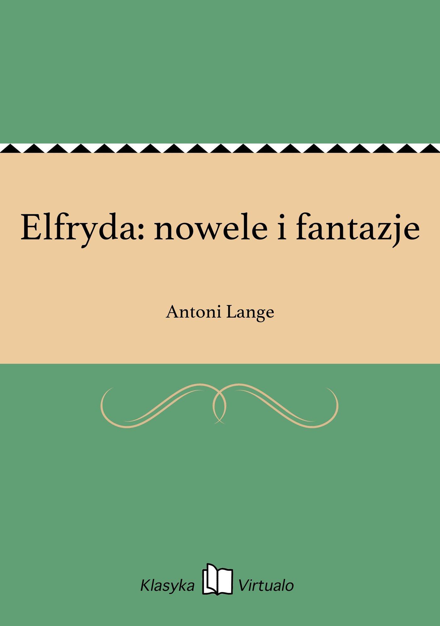 Elfryda: nowele i fantazje - Ebook (Książka EPUB) do pobrania w formacie EPUB