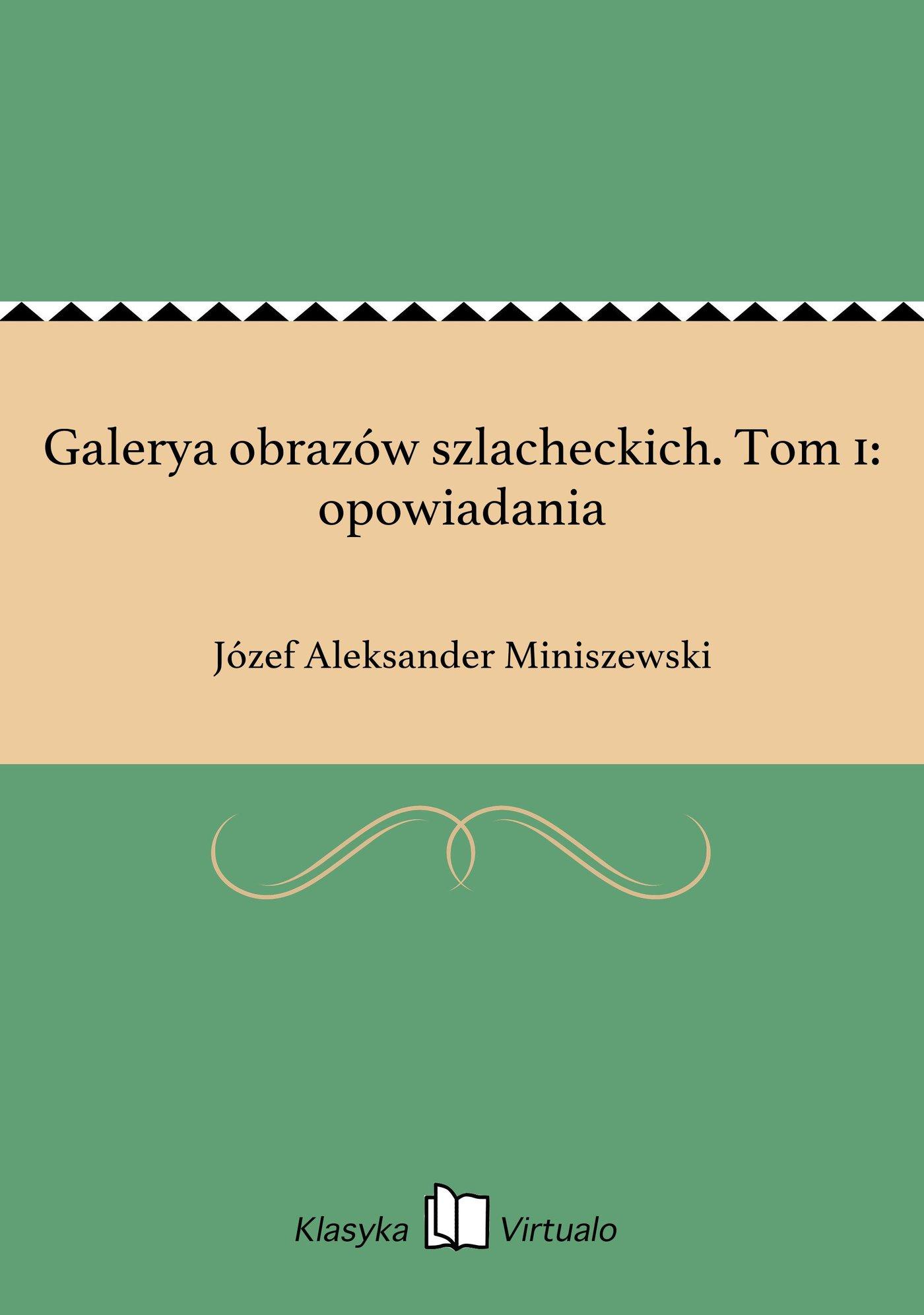 Galerya obrazów szlacheckich. Tom 1: opowiadania - Ebook (Książka EPUB) do pobrania w formacie EPUB
